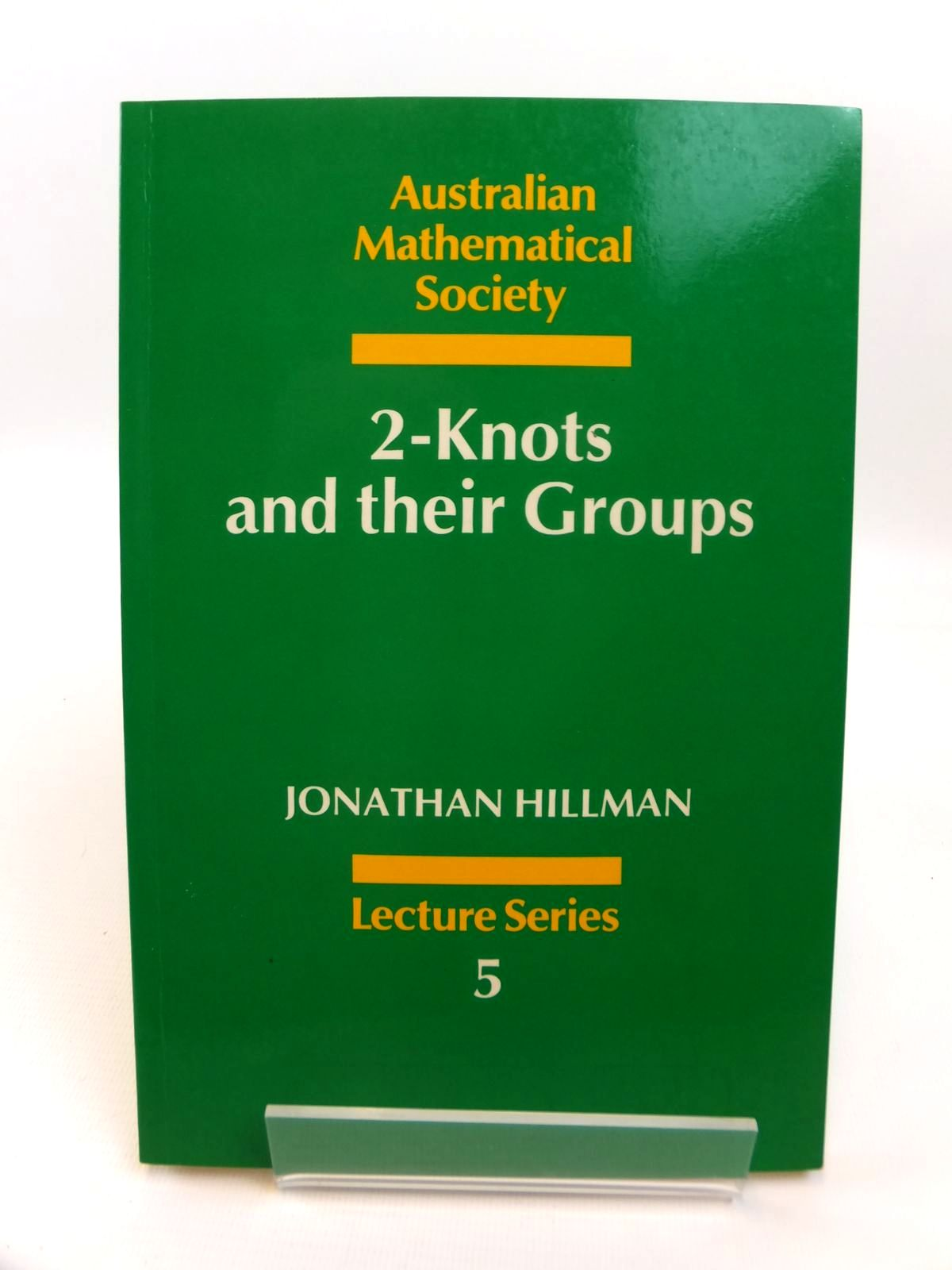 Photo of 2-KNOTS AND THEIR GROUPS written by Hillman, Jonathan published by Cambridge University Press (STOCK CODE: 1812480)  for sale by Stella & Rose's Books
