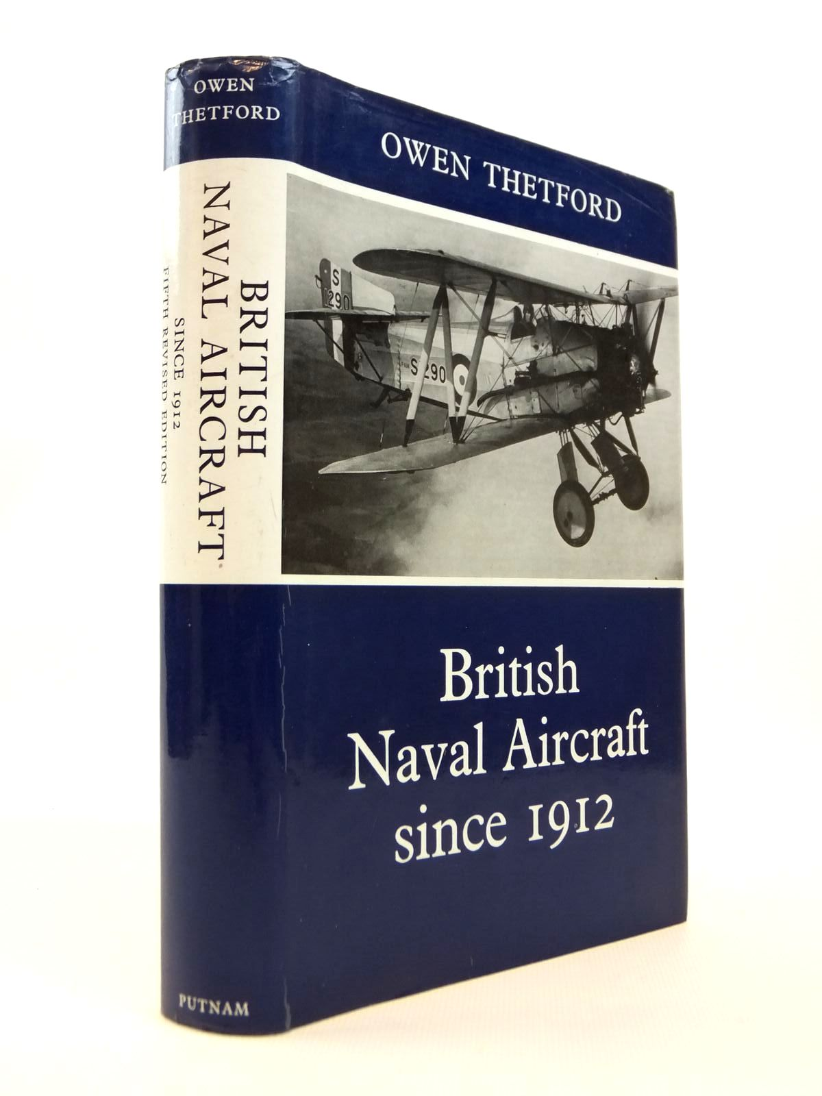 Photo of BRITISH NAVAL AIRCRAFT SINCE 1912 written by Thetford, Owen G. published by Putnam (STOCK CODE: 1812520)  for sale by Stella & Rose's Books