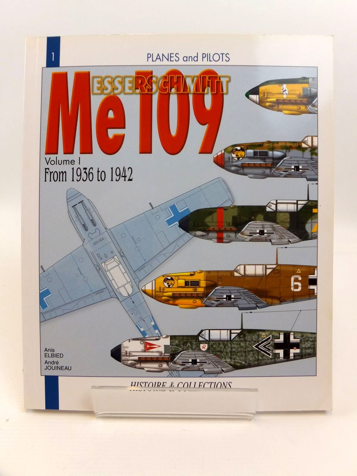 Photo of THE MESSERSCHMITT ME 109 VOLUME I FROM 1936 TO 1942 written by El Bied, Anis<br />Jouineau, Andre published by Histoire & Collections (STOCK CODE: 1812536)  for sale by Stella & Rose's Books
