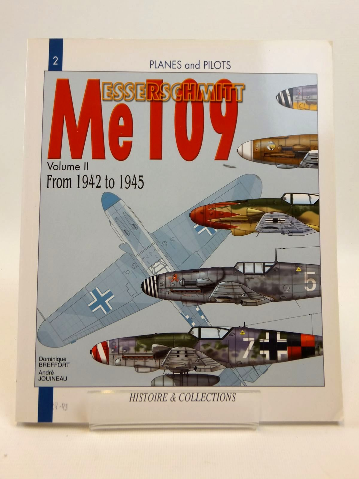 Photo of THE MESSERSCHMITT ME 109 VOLUME II FROM 1942 TO 1945 written by Breffort, Dominique<br />Jouineau, Andre published by Histoire & Collections (STOCK CODE: 1812537)  for sale by Stella & Rose's Books