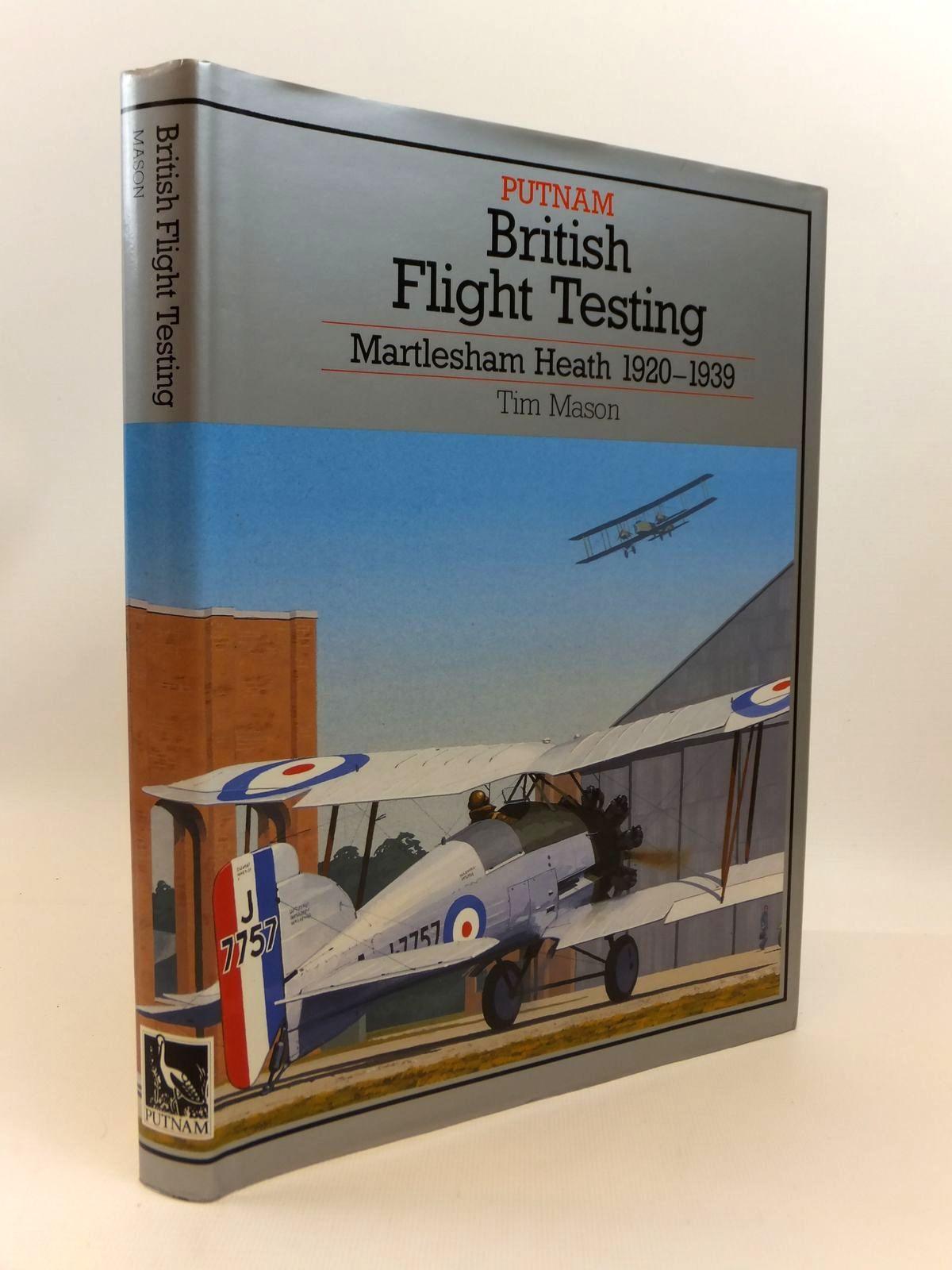 Photo of BRITISH FLIGHT TESTING: MARTLESHAM HEATH 1920-1939 written by Mason, T.<br />Heffernan, T. published by Putnam (STOCK CODE: 1812542)  for sale by Stella & Rose's Books