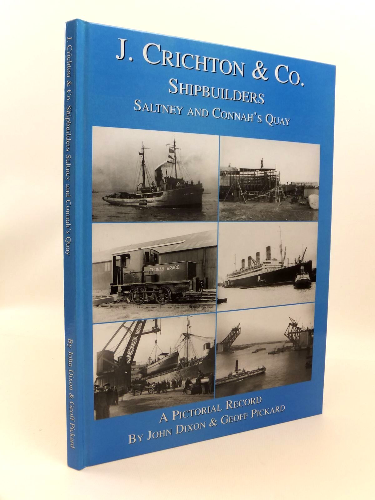 Photo of J. CRICHTON & CO. SHIPBUILDERS SALTNEY AND CONNAH'S QUAY written by Dixon, John<br />Pickard, Geoff published by Amadeus Press (STOCK CODE: 1812562)  for sale by Stella & Rose's Books