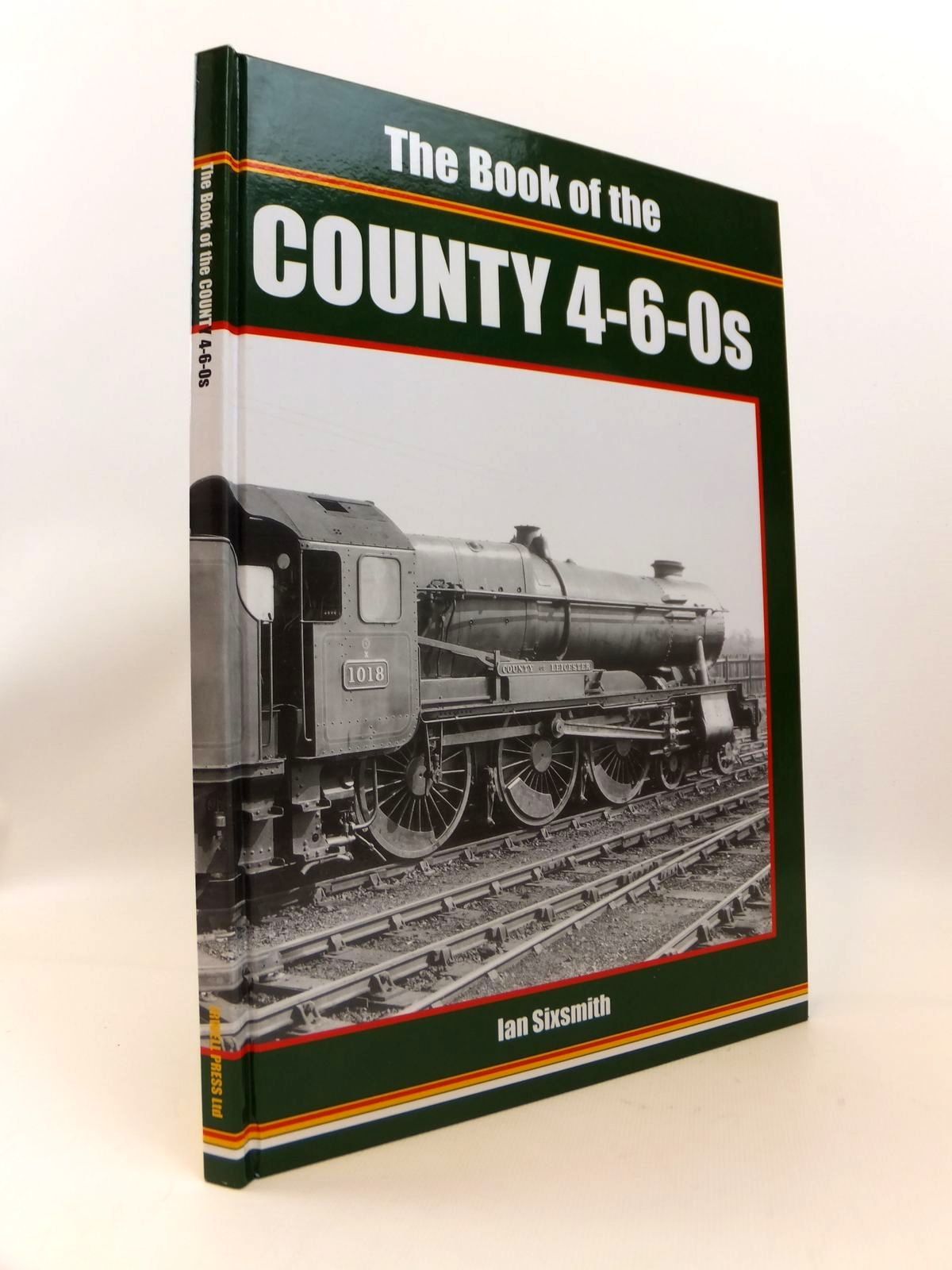 Photo of THE BOOK OF THE COUNTY 4-6-0S written by Sixsmith, Ian published by Irwell Press (STOCK CODE: 1812564)  for sale by Stella & Rose's Books