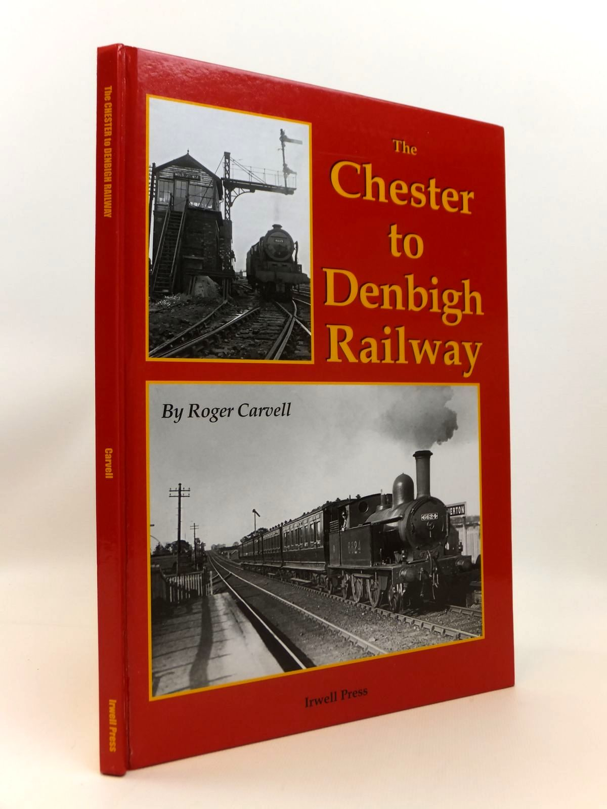 Photo of THE CHESTER TO DENBIGH RAILWAY written by Carvell, Roger published by Irwell Press (STOCK CODE: 1812568)  for sale by Stella & Rose's Books