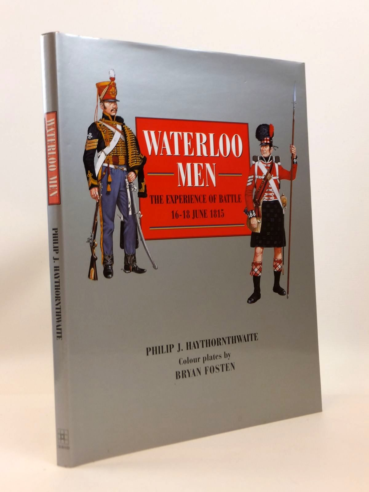 Photo of WATERLOO MEN: THE EXPERIENCE OF BATTLE 16-18 JUNE 1815 written by Haythornthwaite, Philip illustrated by Fosten, Bryan published by The Crowood Press (STOCK CODE: 1812570)  for sale by Stella & Rose's Books
