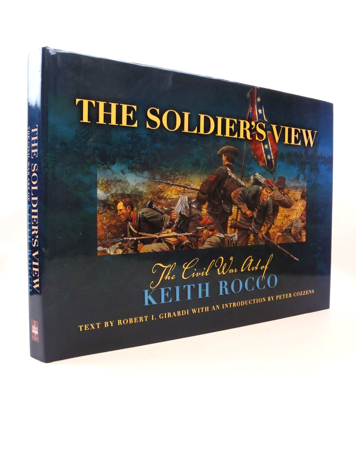 Photo of THE SOLDIER'S VIEW: THE CIVIL WAR ART OF KEITH ROCCO written by Girardi, Robert I. illustrated by Rocco, Keith published by Military History Press (STOCK CODE: 1812583)  for sale by Stella & Rose's Books