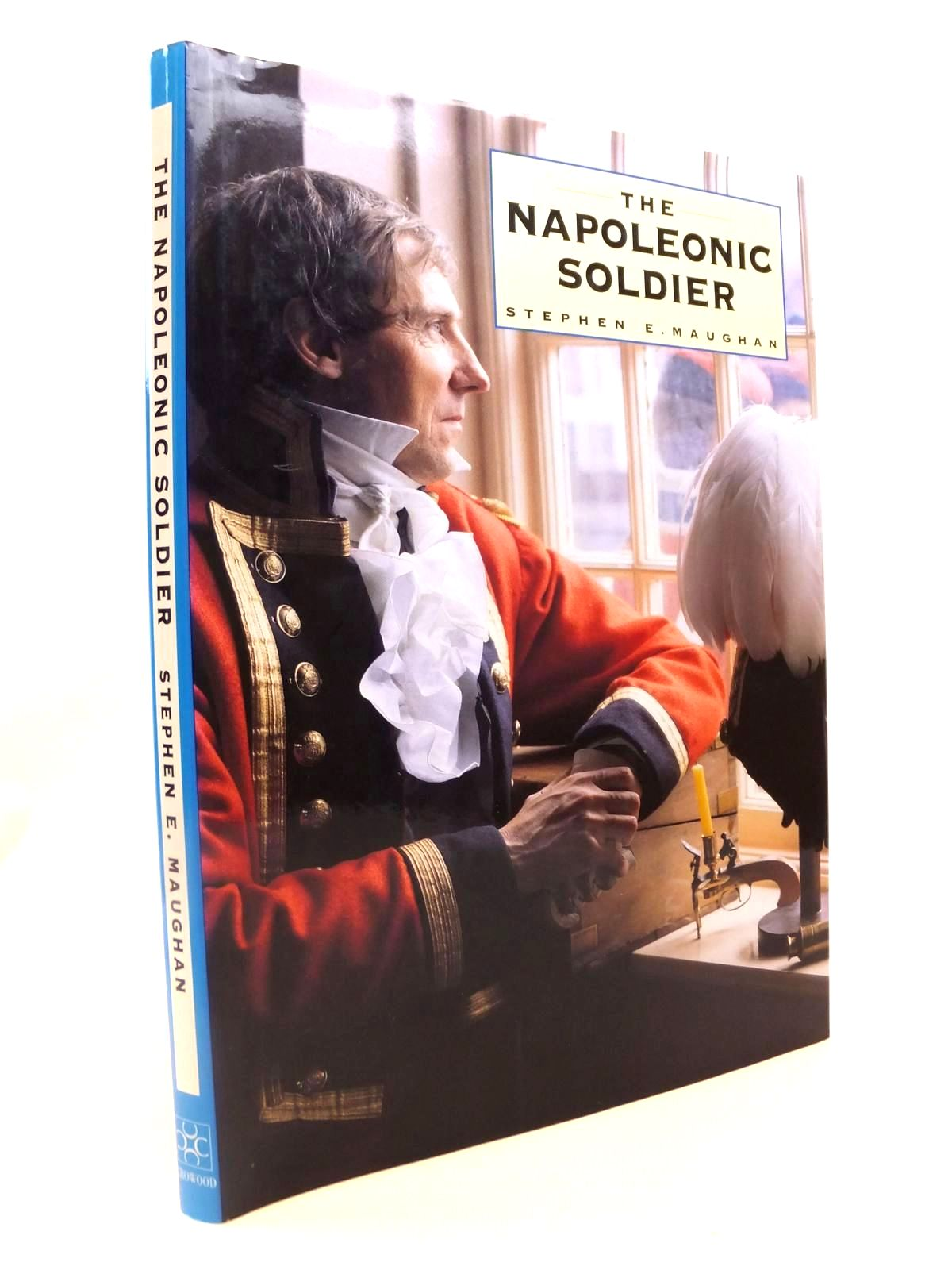Photo of THE NAPOLEONIC SOLDIER written by Maughan, Stephen E. published by The Crowood Press (STOCK CODE: 1812601)  for sale by Stella & Rose's Books