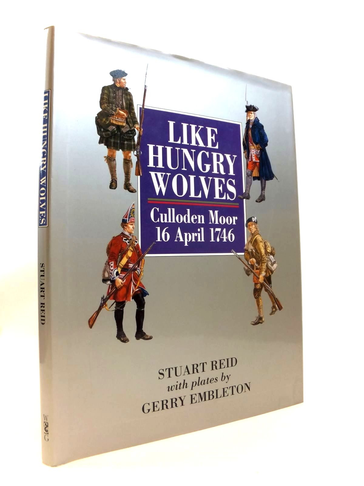 Photo of LIKE HUNGRY WOLVES CULLODEN: MOOR 16 APRIL 1746 written by Reid, Stuart illustrated by Embleton, Gerry published by Windrow & Greene (STOCK CODE: 1812602)  for sale by Stella & Rose's Books