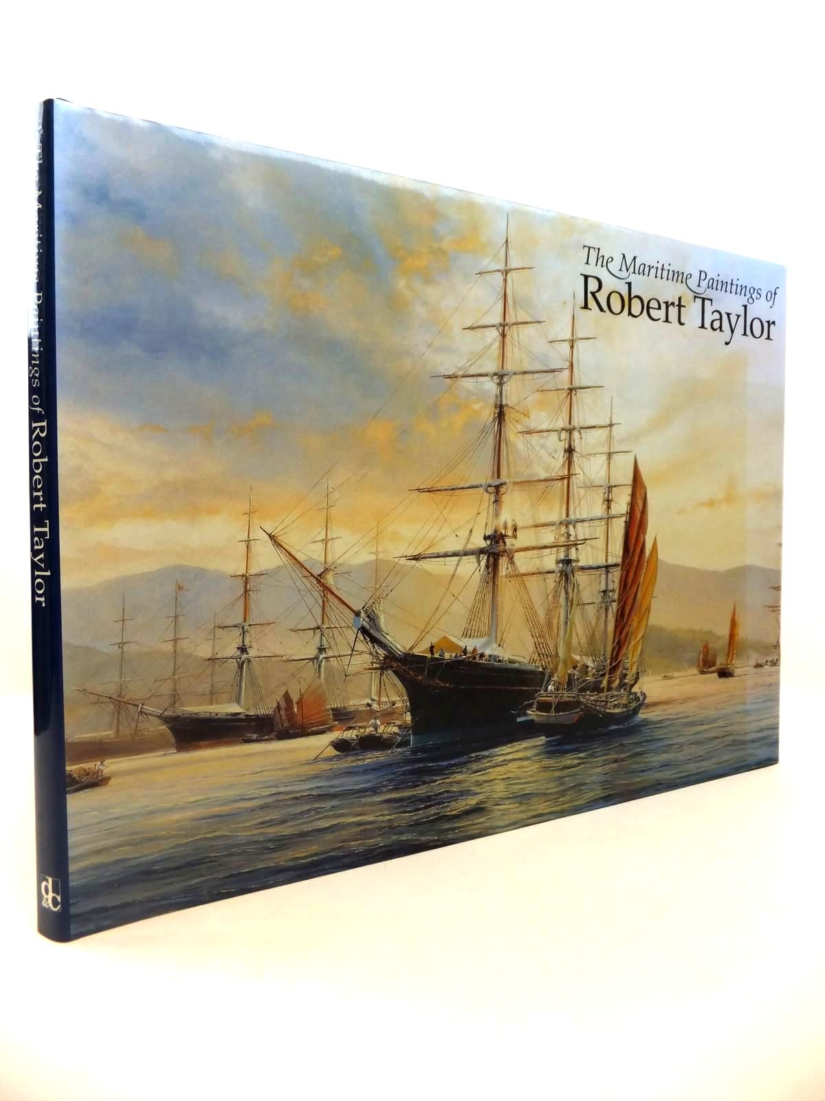 Photo of THE MARITIME PAINTINGS OF ROBERT TAYLOR written by Taylor, Robert illustrated by Taylor, Robert published by David & Charles (STOCK CODE: 1812607)  for sale by Stella & Rose's Books