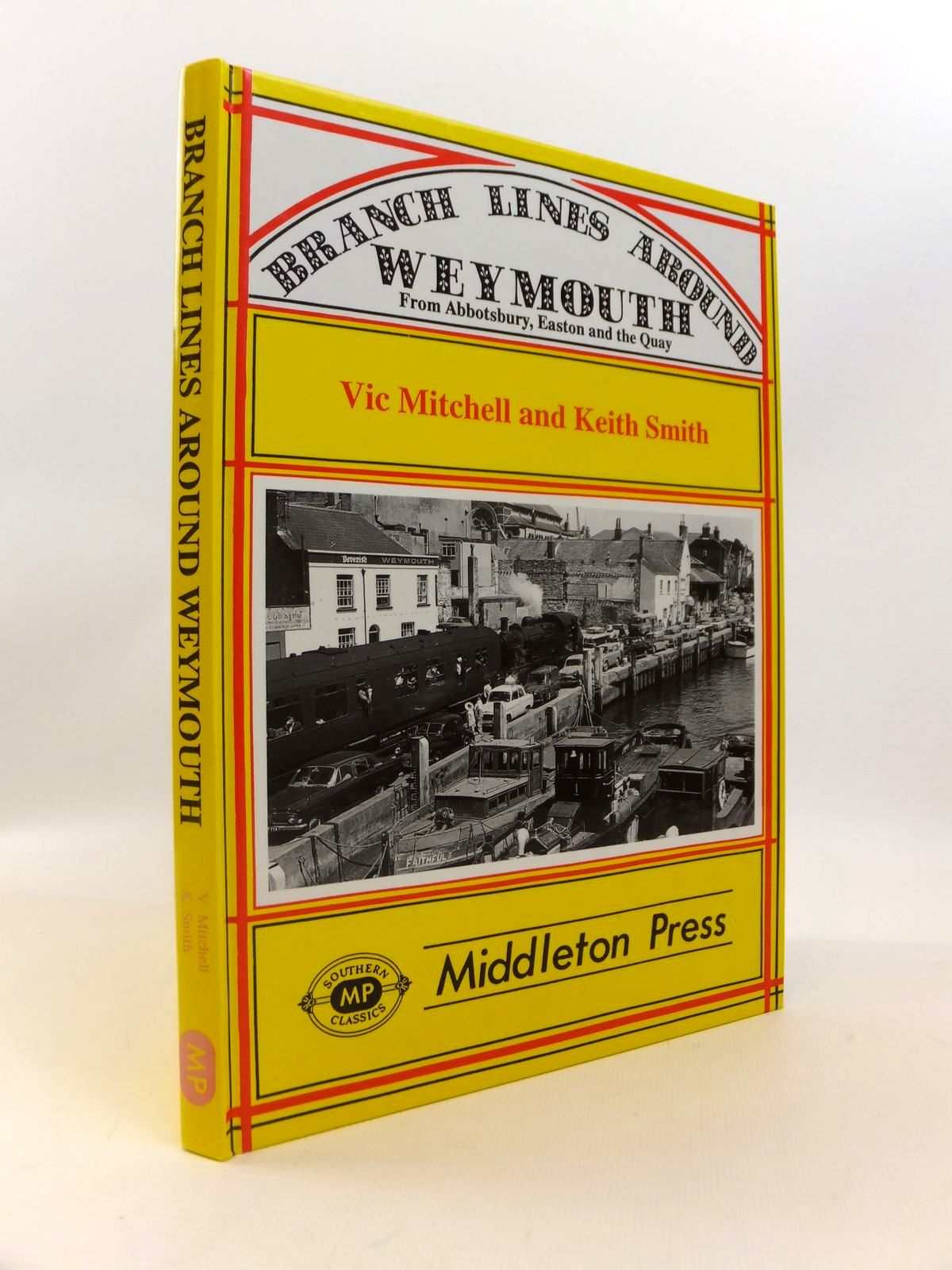 Photo of BRANCH LINES AROUND WEYMOUTH FROM ABBOTSBURY, EASTON AND THE QUAY written by Mitchell, Vic<br />Smith, Keith published by Middleton Press (STOCK CODE: 1812632)  for sale by Stella & Rose's Books
