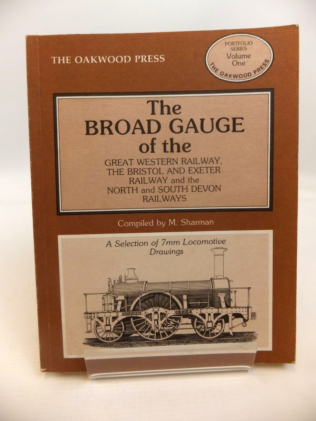 Photo of THE BROAD GAUGE OF THE GREAT WESTERN RAILWAY, THE BRISTOL & EXETER RAILWAY AND THE NORTH & SOUTH DEVON RAILWAYS written by Sharman, M. published by The Oakwood Press (STOCK CODE: 1812635)  for sale by Stella & Rose's Books