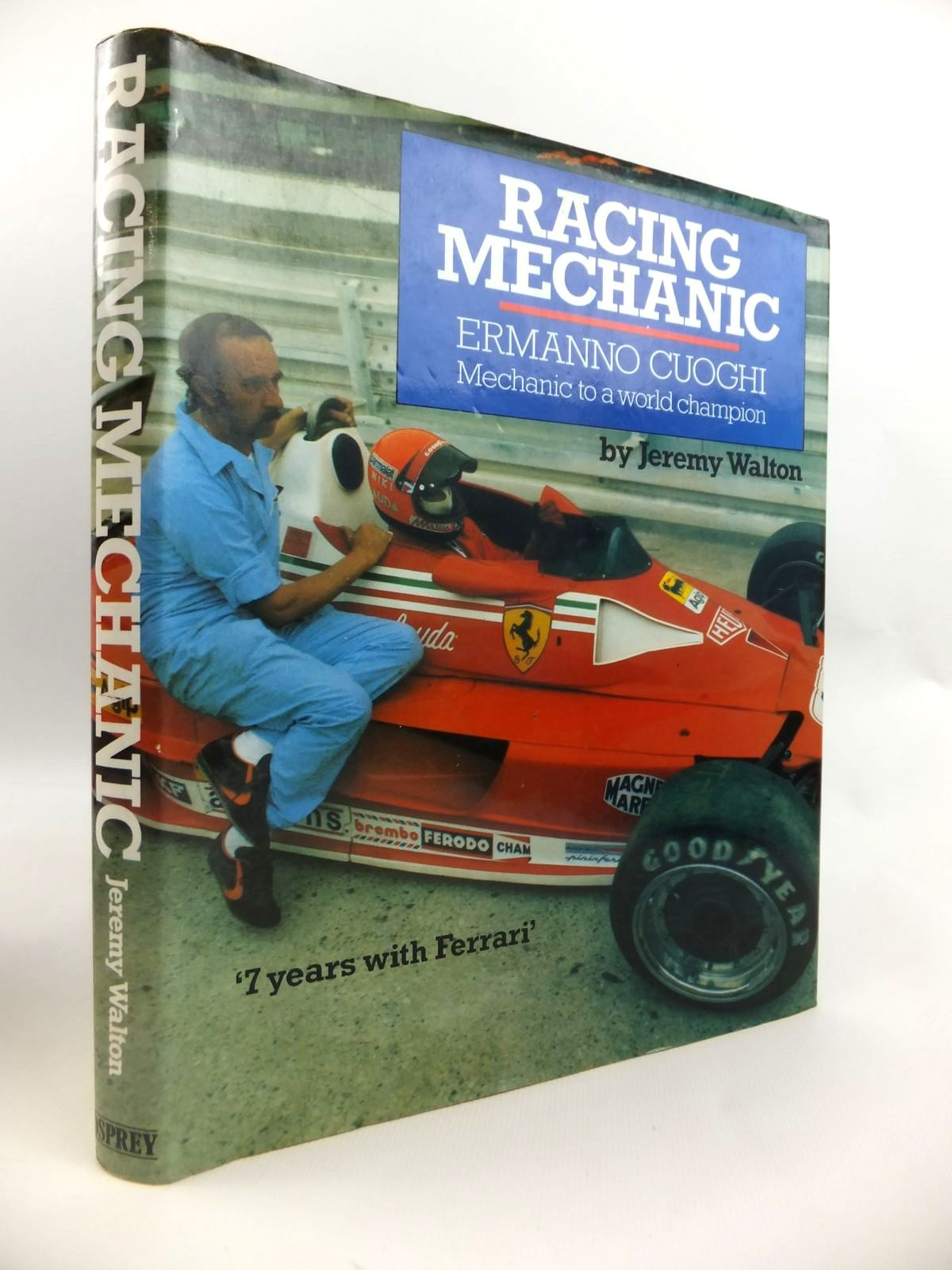 Photo of RACING MECHANIC ERMANNO CUOGHI MECHANIC TO A WORLD CHAMPION written by Walton, Jeremy published by Osprey Publishing (STOCK CODE: 1812660)  for sale by Stella & Rose's Books