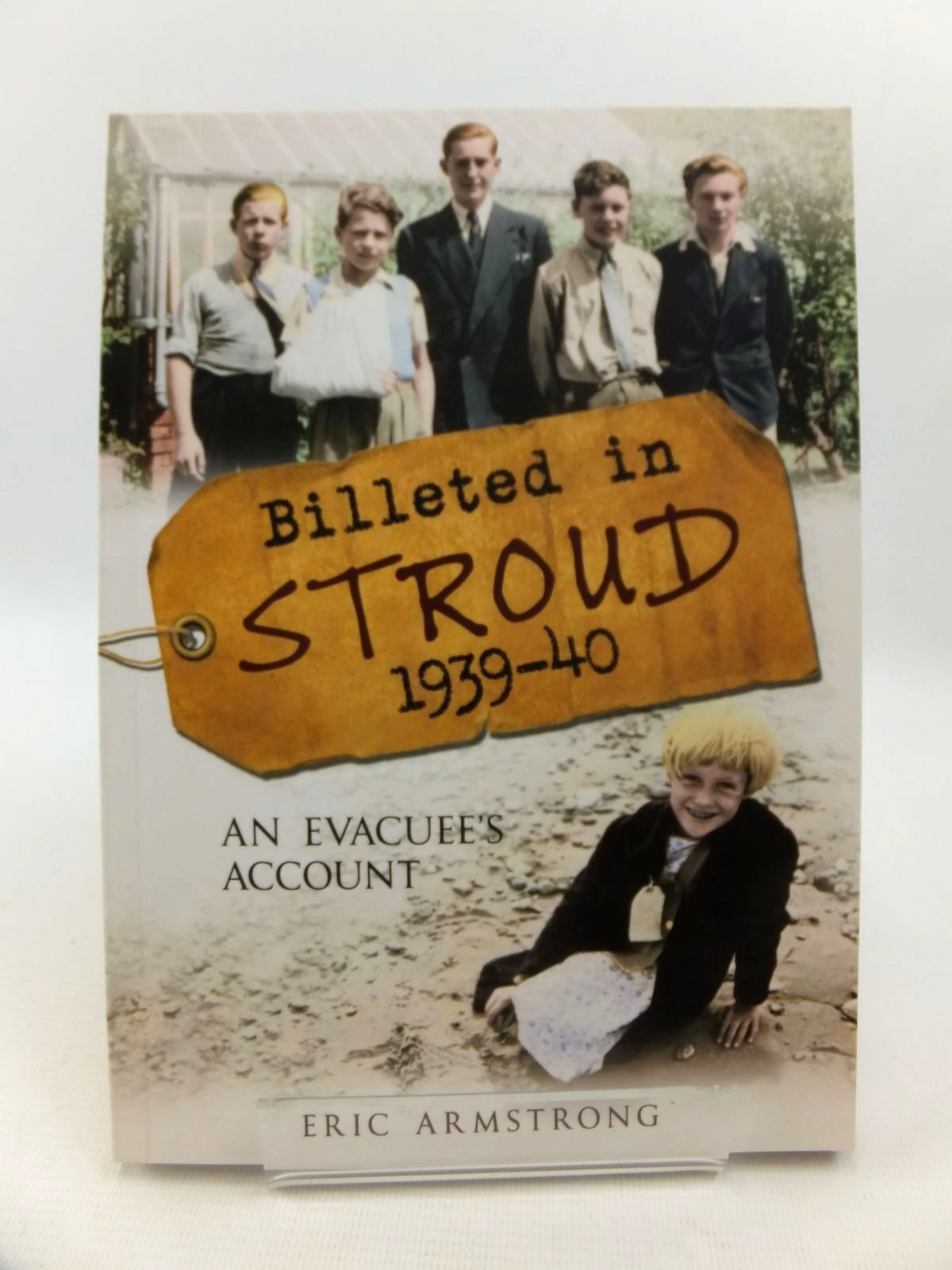 Photo of BILLETED IN STROUD 1939-40 AN EVACUEE'S ACCOUNT written by Armstrong, Eric published by Amberley (STOCK CODE: 1812772)  for sale by Stella & Rose's Books