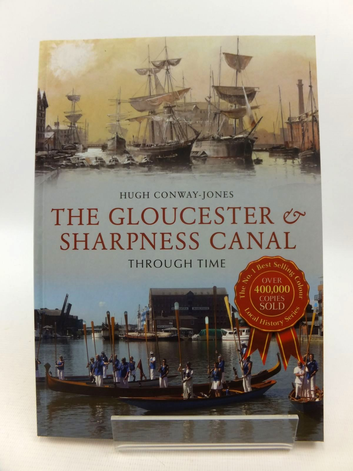 Photo of THE GLOUCESTER & SHARPNESS CANAL THROUGH TIME written by Conway-Jones, Hugh published by Amberley (STOCK CODE: 1812775)  for sale by Stella & Rose's Books