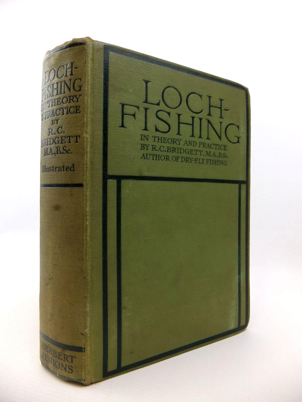 Photo of LOCH-FISHING written by Bridgett, R.C. published by Herbert Jenkins (STOCK CODE: 1812864)  for sale by Stella & Rose's Books