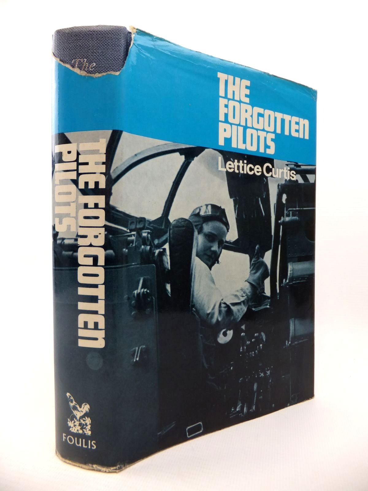 Photo of THE FORGOTTEN PILOTS: A STORY OF THE AIR TRANSPORT AUXILIARY 1939-45 written by Curtis, Lettice published by G.T. Foulis & Co. Ltd. (STOCK CODE: 1812877)  for sale by Stella & Rose's Books