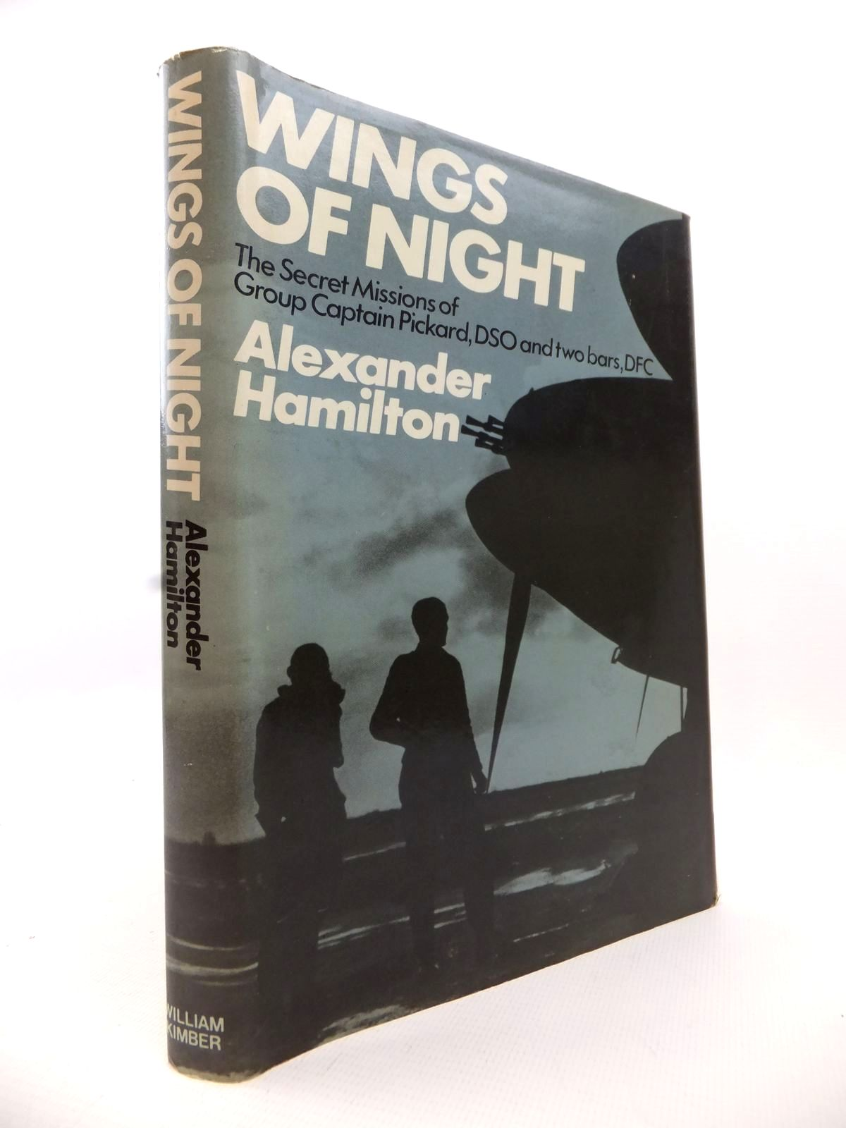 Photo of WINGS OF NIGHT: THE SECRET MISSIONS OF GROUP CAPTAIN CHARLES PICKARD DSO AND TWO BARS DFC written by Hamilton, Alexander published by William Kimber (STOCK CODE: 1812924)  for sale by Stella & Rose's Books