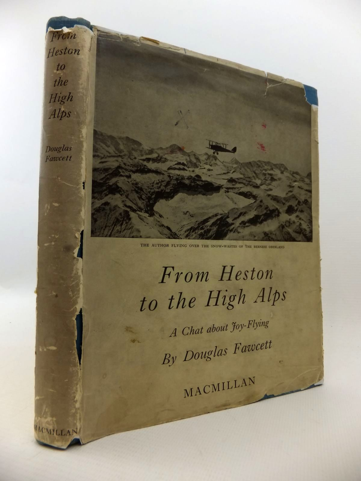 Photo of FROM HESTON TO THE HIGH ALPS: A CHAT ABOUT JOY-FLYING written by Fawcett, Douglas published by Macmillan & Co. Ltd. (STOCK CODE: 1812969)  for sale by Stella & Rose's Books