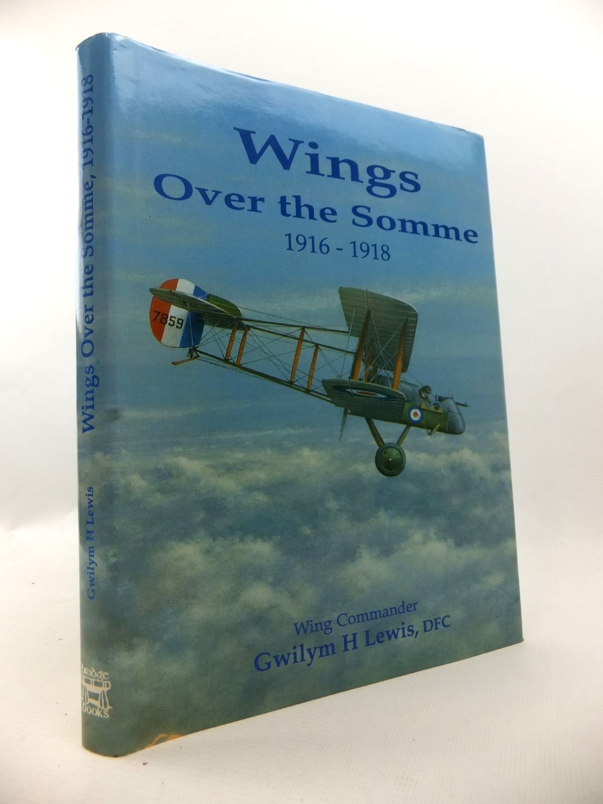 Photo of WINGS OVER THE SOMME 1916-1918 written by Lewis, G.H.<br />Bowyer, Chaz published by Bridge Books (STOCK CODE: 1812988)  for sale by Stella & Rose's Books