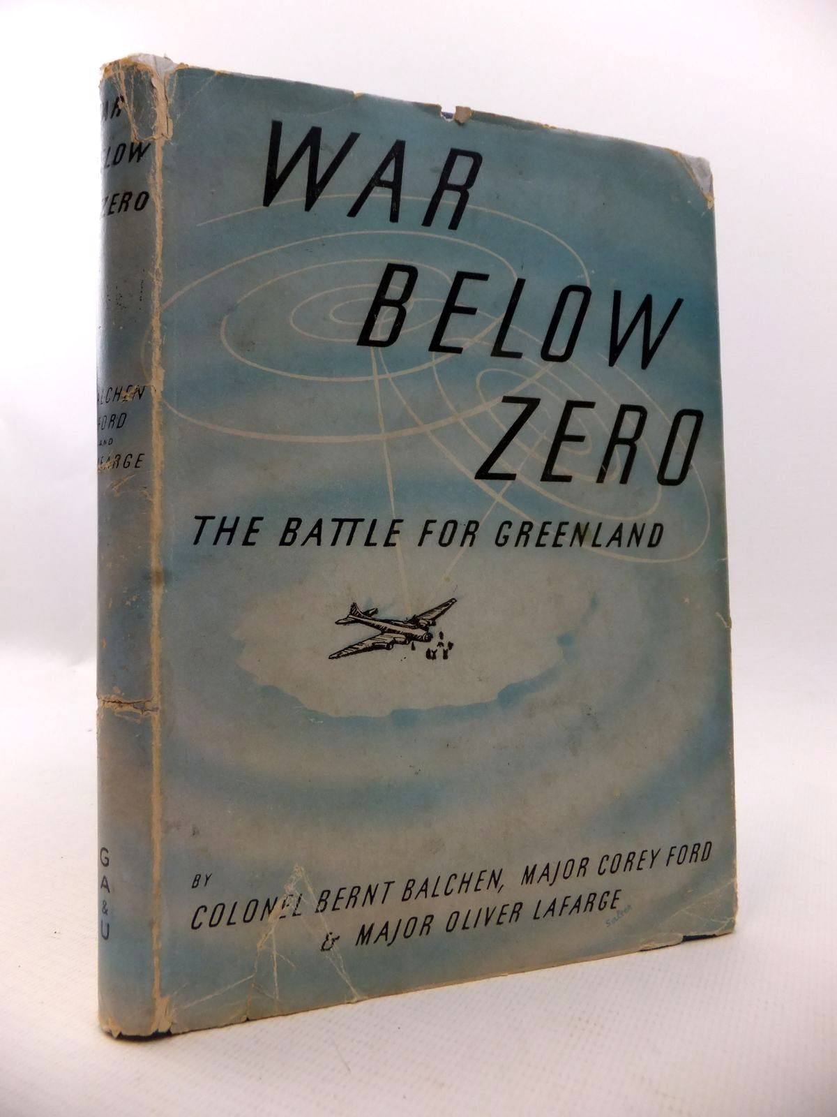 Photo of WAR BELOW ZERO: THE BATTLE FOR GREENLAND written by Balchen, Bernt<br />Ford, Corey<br />La Forge, Oliver published by George Allen & Unwin Ltd. (STOCK CODE: 1812999)  for sale by Stella & Rose's Books