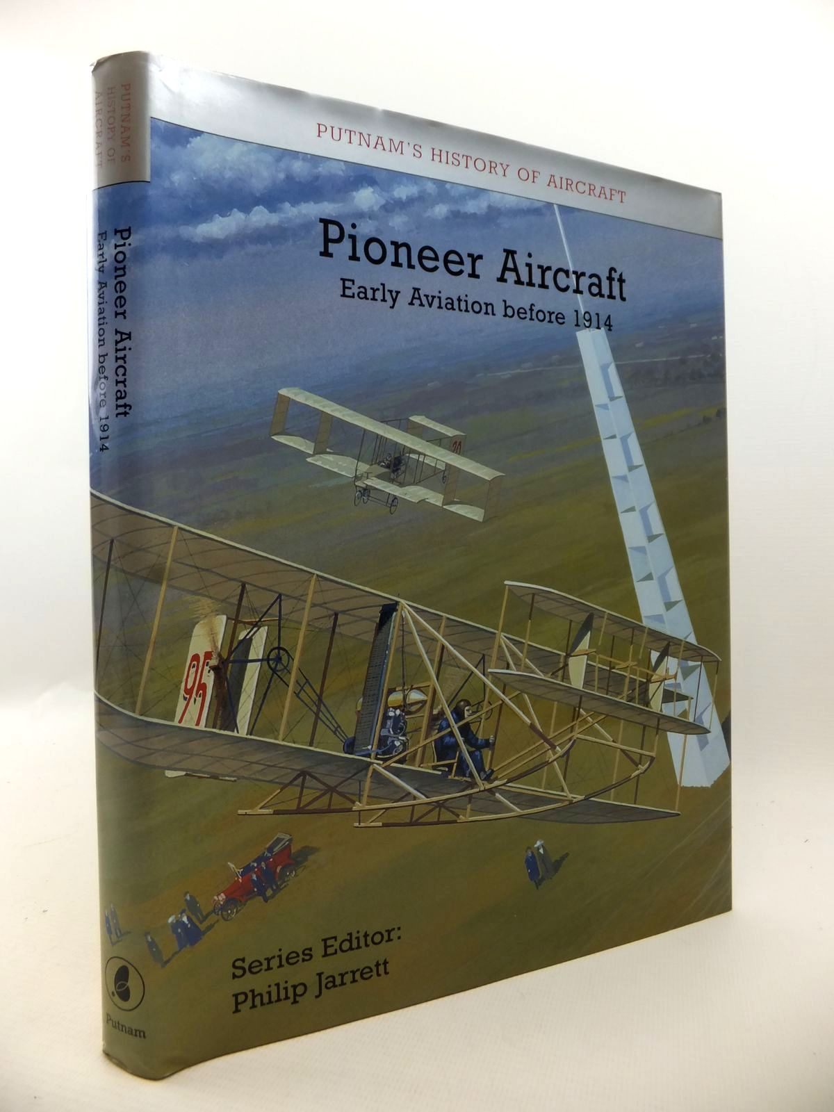 Photo of PIONEER AIRCRAFT EARLY AVIATION TO 1914 written by Jarrett, Philip published by Putnam (STOCK CODE: 1813002)  for sale by Stella & Rose's Books