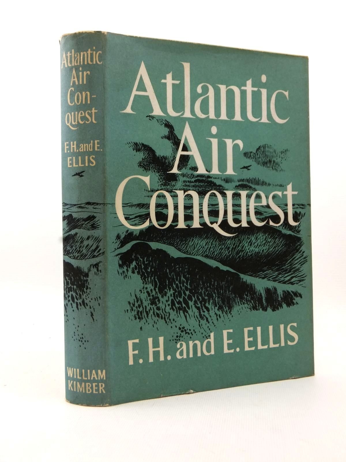 Photo of ATLANTIC AIR CONQUEST written by Ellis, Frank H.<br />Ellis, Elsie M. published by William Kimber (STOCK CODE: 1813024)  for sale by Stella & Rose's Books
