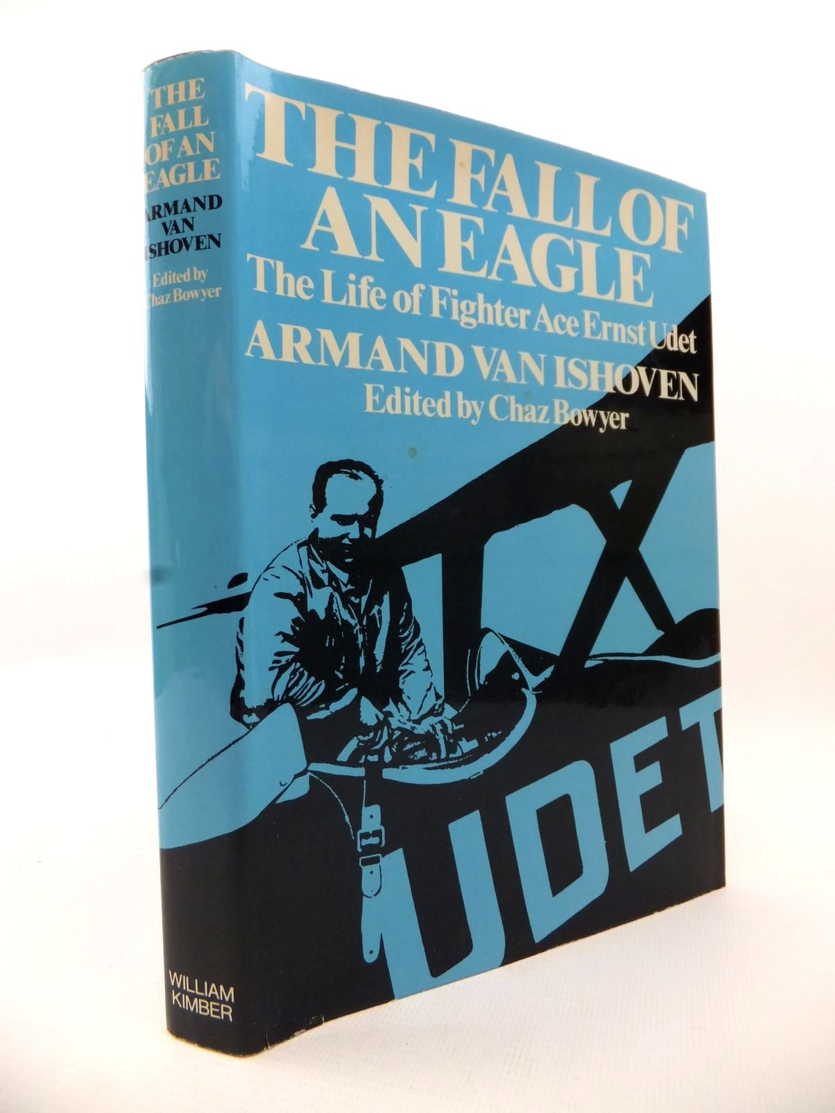 Photo of THE FALL OF AN EAGLE: THE LIFE OF FIGHTER ACE ERNST UDET written by Van Ishoven, Armand<br />Bowyer, Chaz published by William Kimber (STOCK CODE: 1813032)  for sale by Stella & Rose's Books