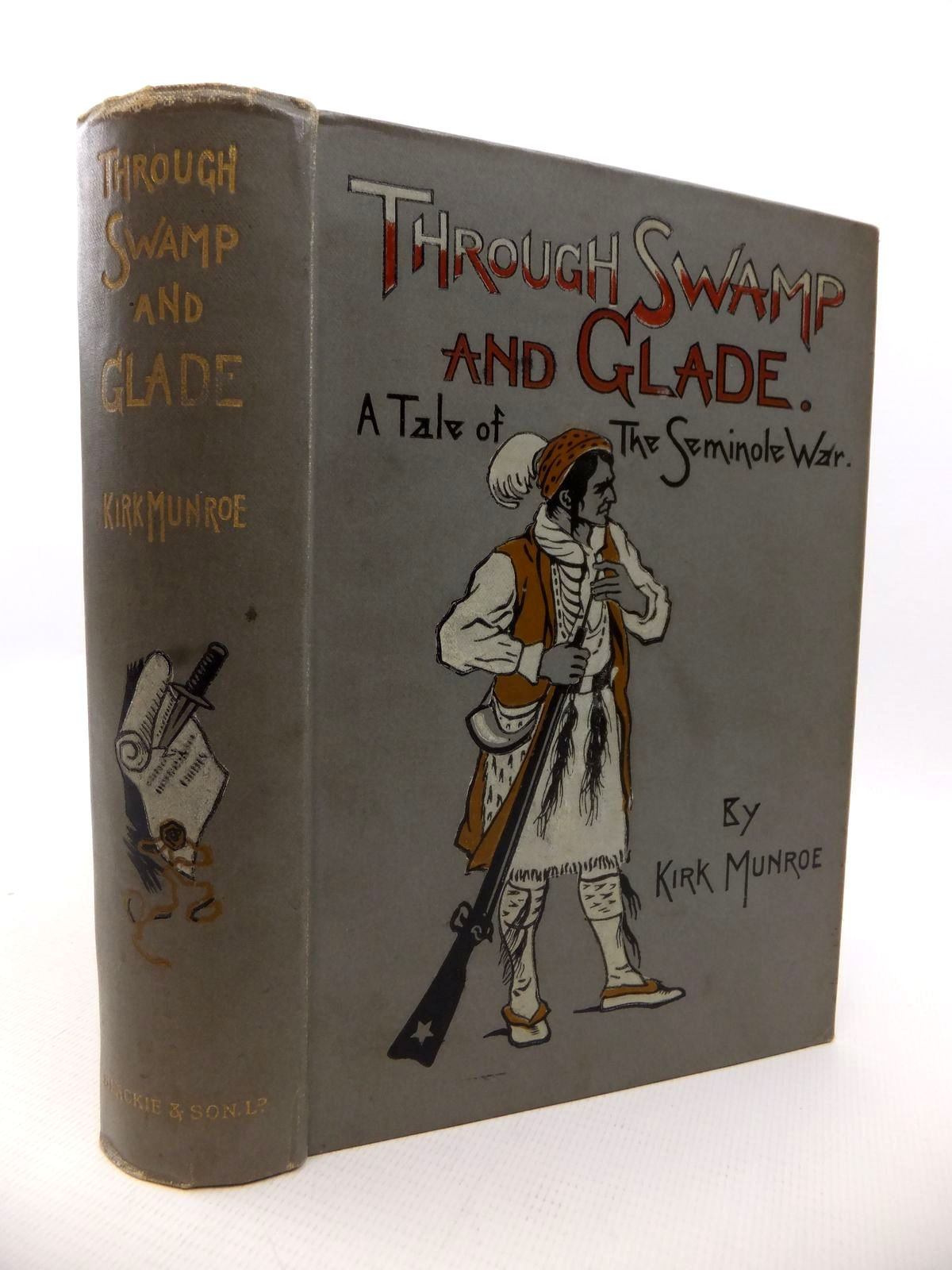 Photo of THROUGH SWAMP AND GLADE: A TALE OF THE SEMINOLE WAR written by Munroe, Kirk illustrated by Perard, Victor published by Blackie & Son Ltd. (STOCK CODE: 1813051)  for sale by Stella & Rose's Books