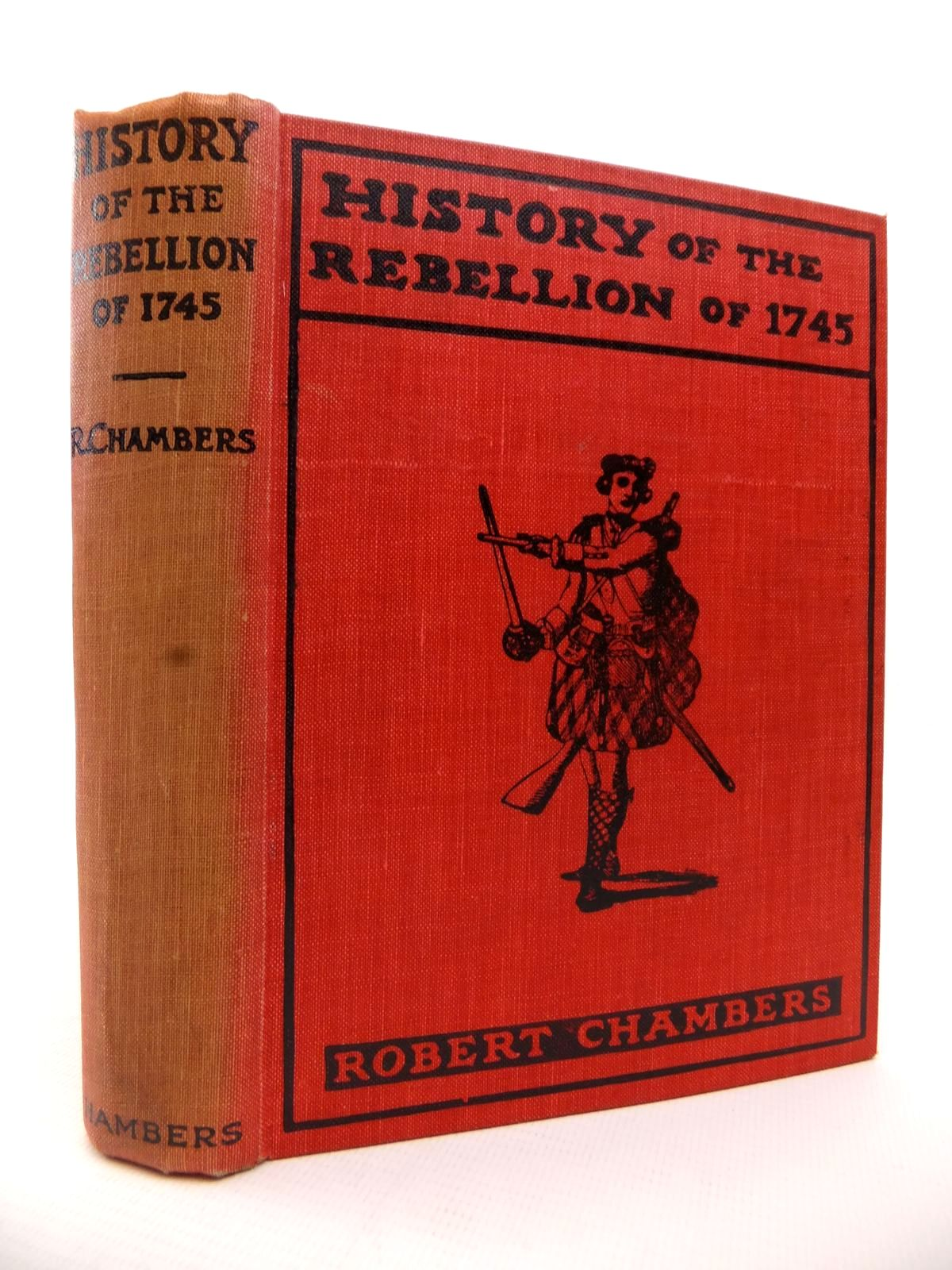Photo of HISTORY OF THE REBELLION OF 1745-6 written by Chambers, Robert published by W. & R. Chambers Limited (STOCK CODE: 1813053)  for sale by Stella & Rose's Books
