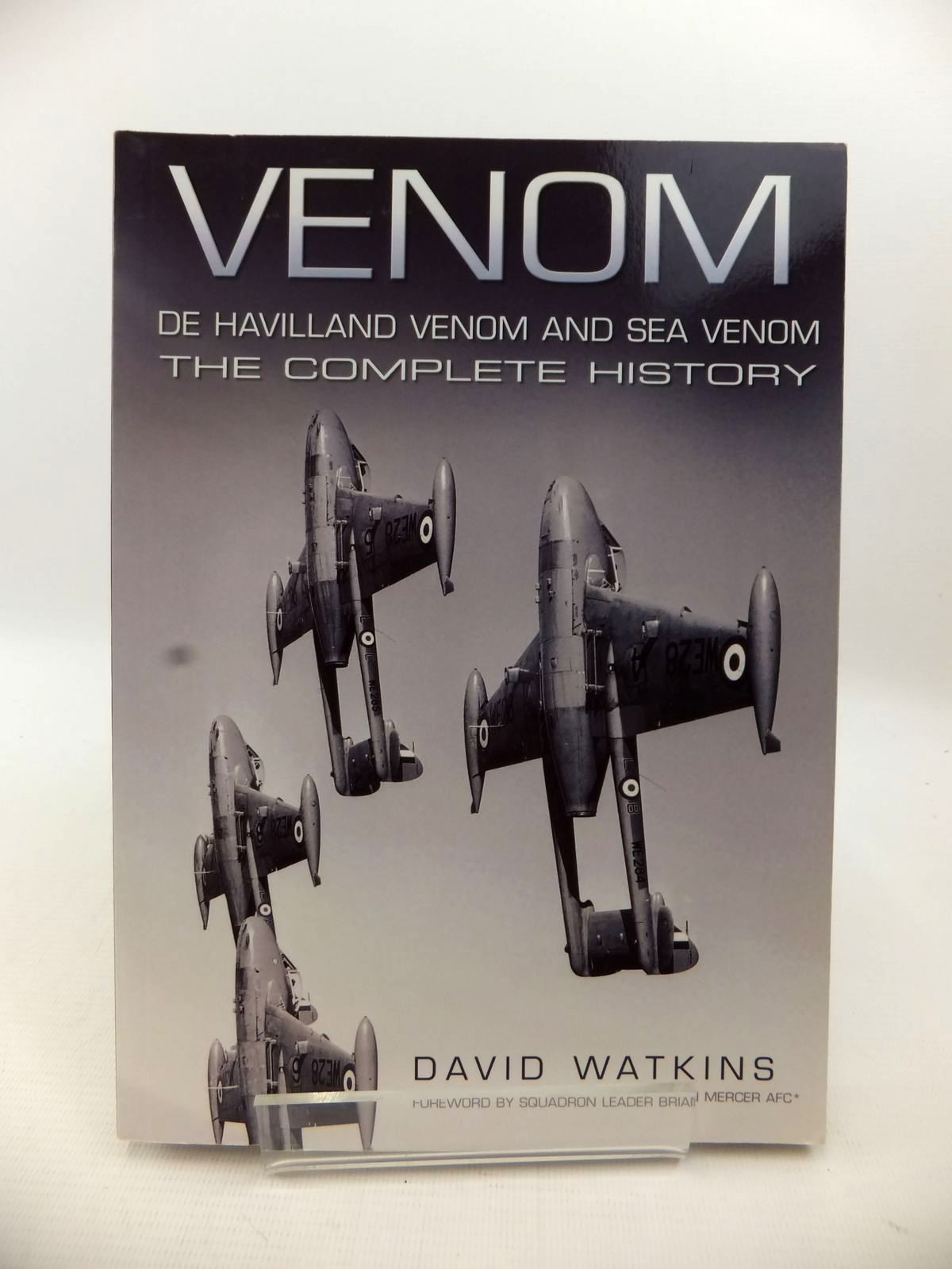 Photo of VENOM: DE HAVILLAND VENOM AND SEA VENOM THE COMPLETE HISTORY written by Watkins, David published by The History Press (STOCK CODE: 1813067)  for sale by Stella & Rose's Books