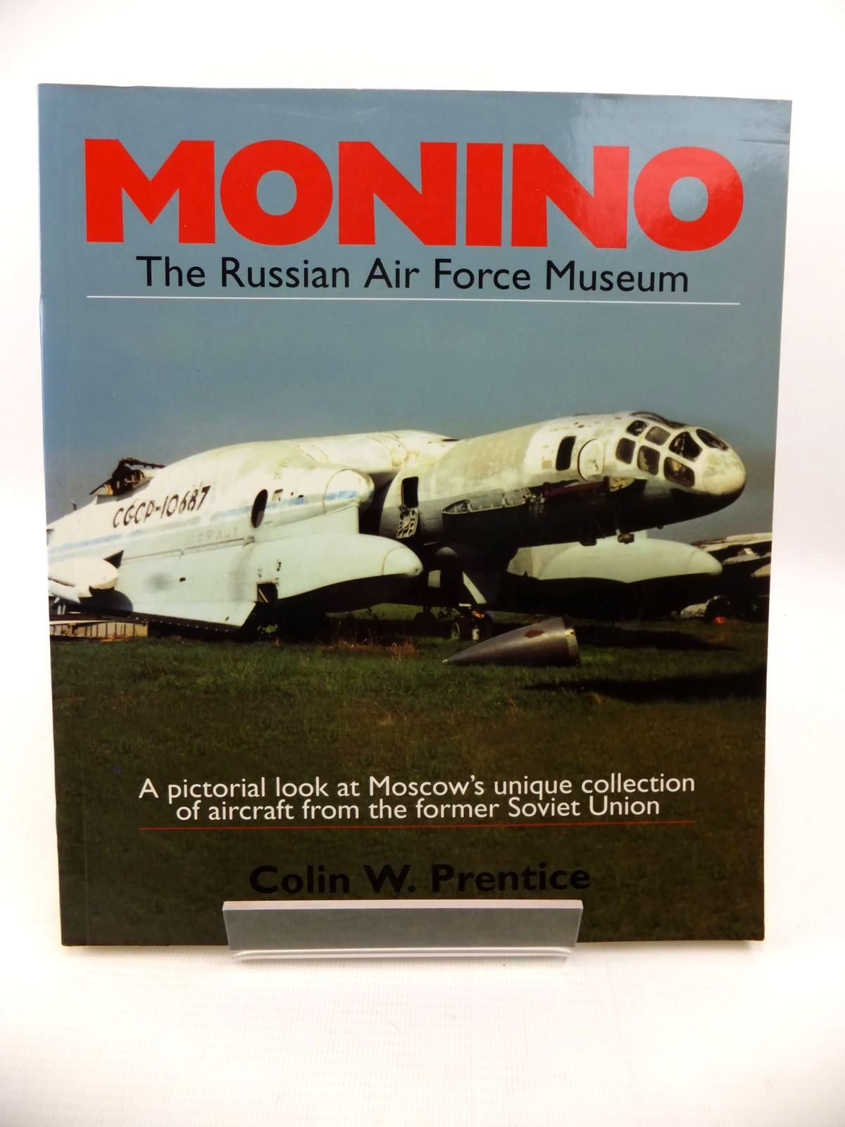 Photo of MONINO: THE RUSSIAN AIR FORCE MUSEUM written by Prentice, Colin W. published by Airlife (STOCK CODE: 1813072)  for sale by Stella & Rose's Books