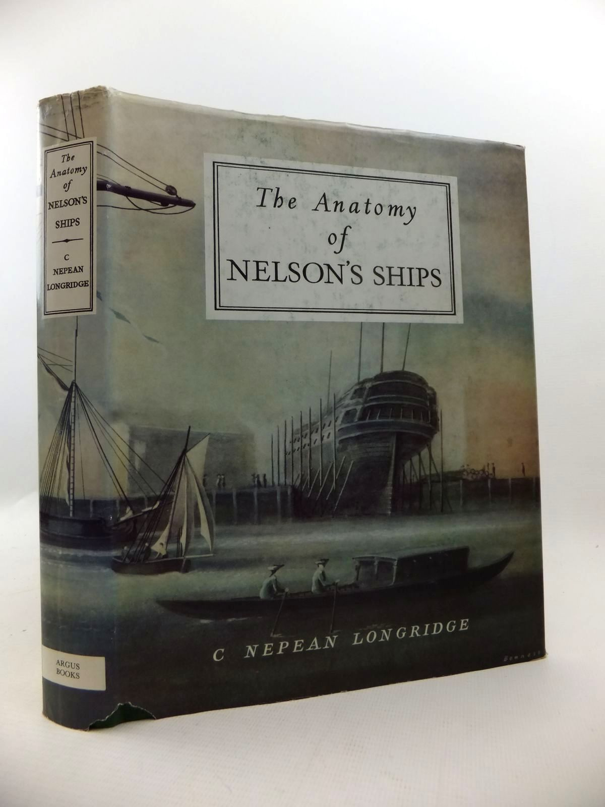 Photo of THE ANATOMY OF NELSON'S SHIPS written by Longridge, C. Nepean illustrated by Bowness, E.<br />Campbell, G.F. published by Argus Books (STOCK CODE: 1813084)  for sale by Stella & Rose's Books