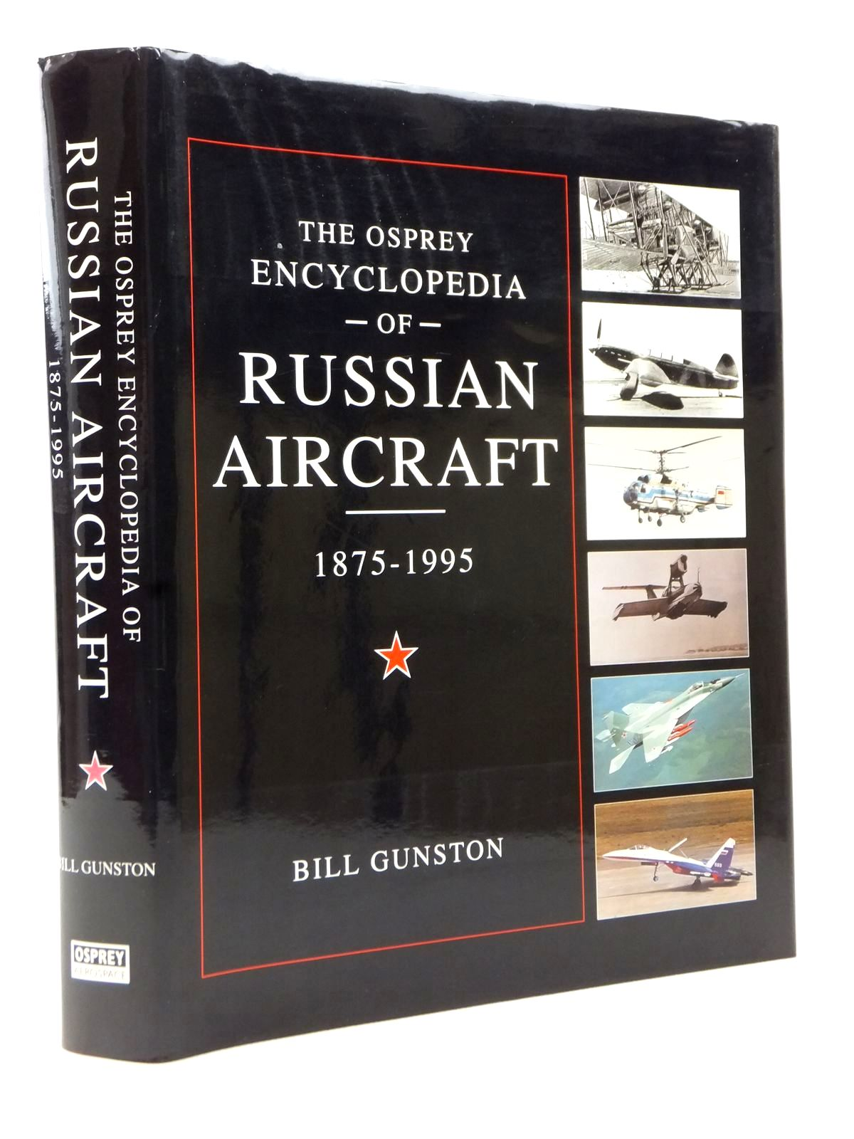 Photo of THE OSPREY ENCYCLOPEDIA OF RUSSIAN AIRCRAFT 1875-1995 written by Gunston, Bill published by Osprey Aerospace (STOCK CODE: 1813086)  for sale by Stella & Rose's Books