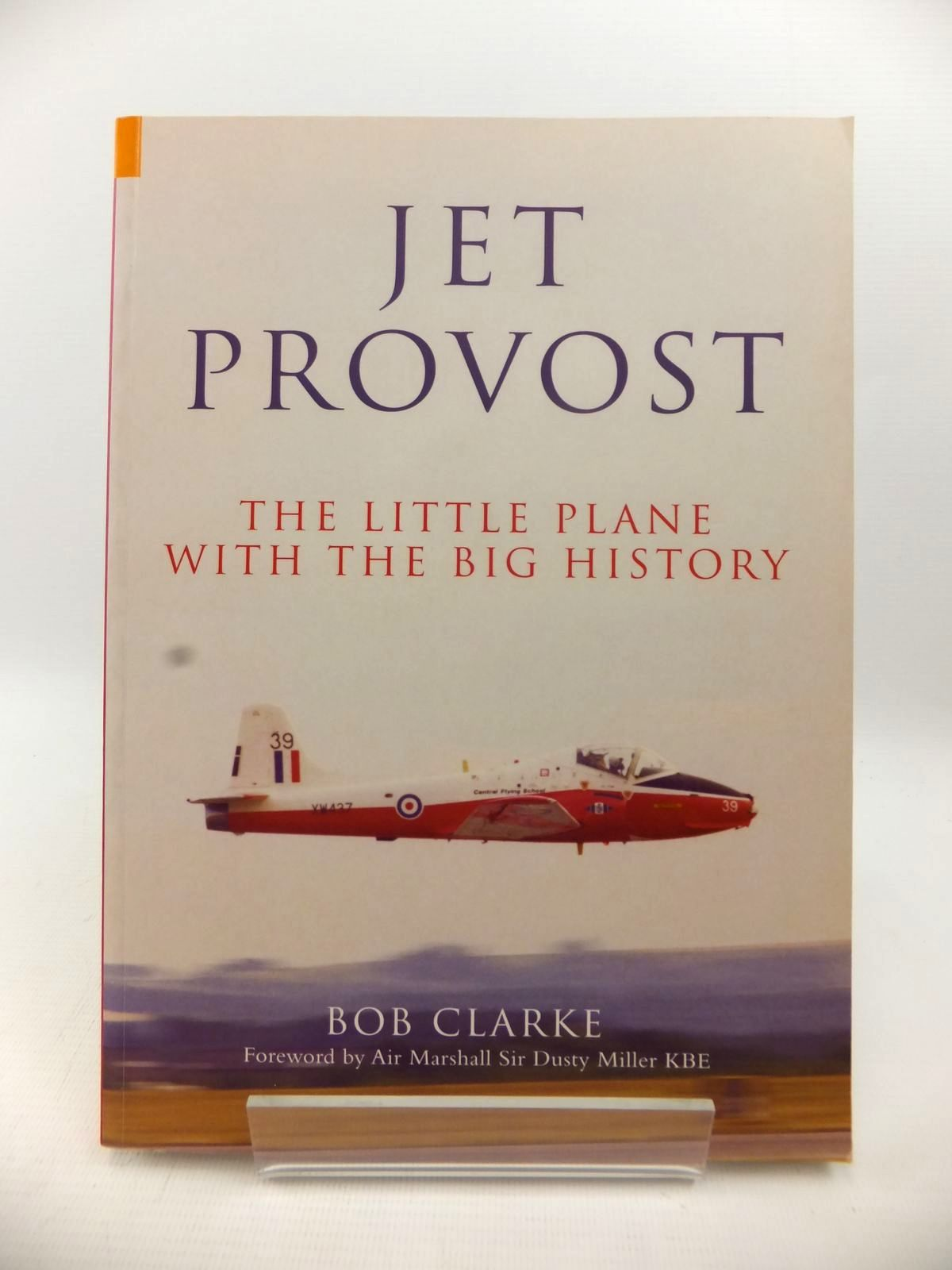 Photo of JET PROVOST: THE LITTLE PLANE WITH THE BIG HISTORY written by Clarke, Bob published by Amberley Publishing (STOCK CODE: 1813090)  for sale by Stella & Rose's Books