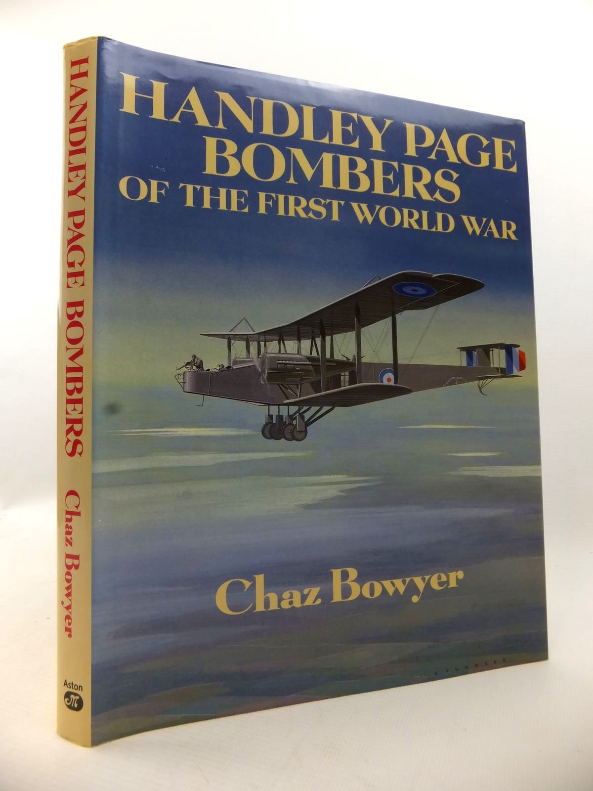 Photo of HANDLEY PAGE BOMBERS OF THE FIRST WORLD WAR written by Bowyer, Chaz published by Aston Publications (STOCK CODE: 1813097)  for sale by Stella & Rose's Books