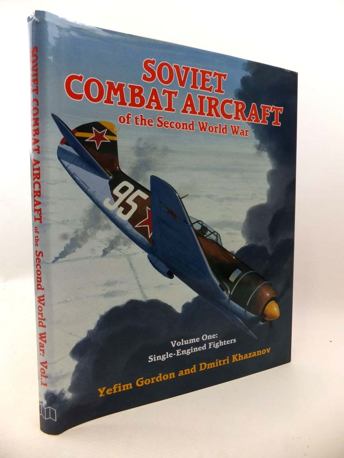 Photo of SOVIET COMBAT AIRCRAFT OF THE SECOND WORLD WAR VOLUME ONE: SINGLE-ENGINED FIGHTERS written by Gordon, Yefim<br />Khazanov, Dmitri published by Midland Publishing (STOCK CODE: 1813125)  for sale by Stella & Rose's Books