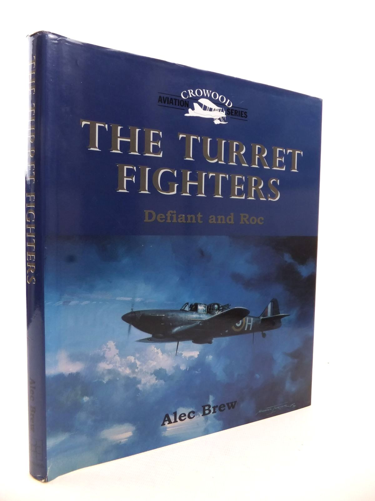 Photo of THE TURRET FIGHTERS: DEFIANT AND ROC written by Brew, Alec published by The Crowood Press (STOCK CODE: 1813127)  for sale by Stella & Rose's Books