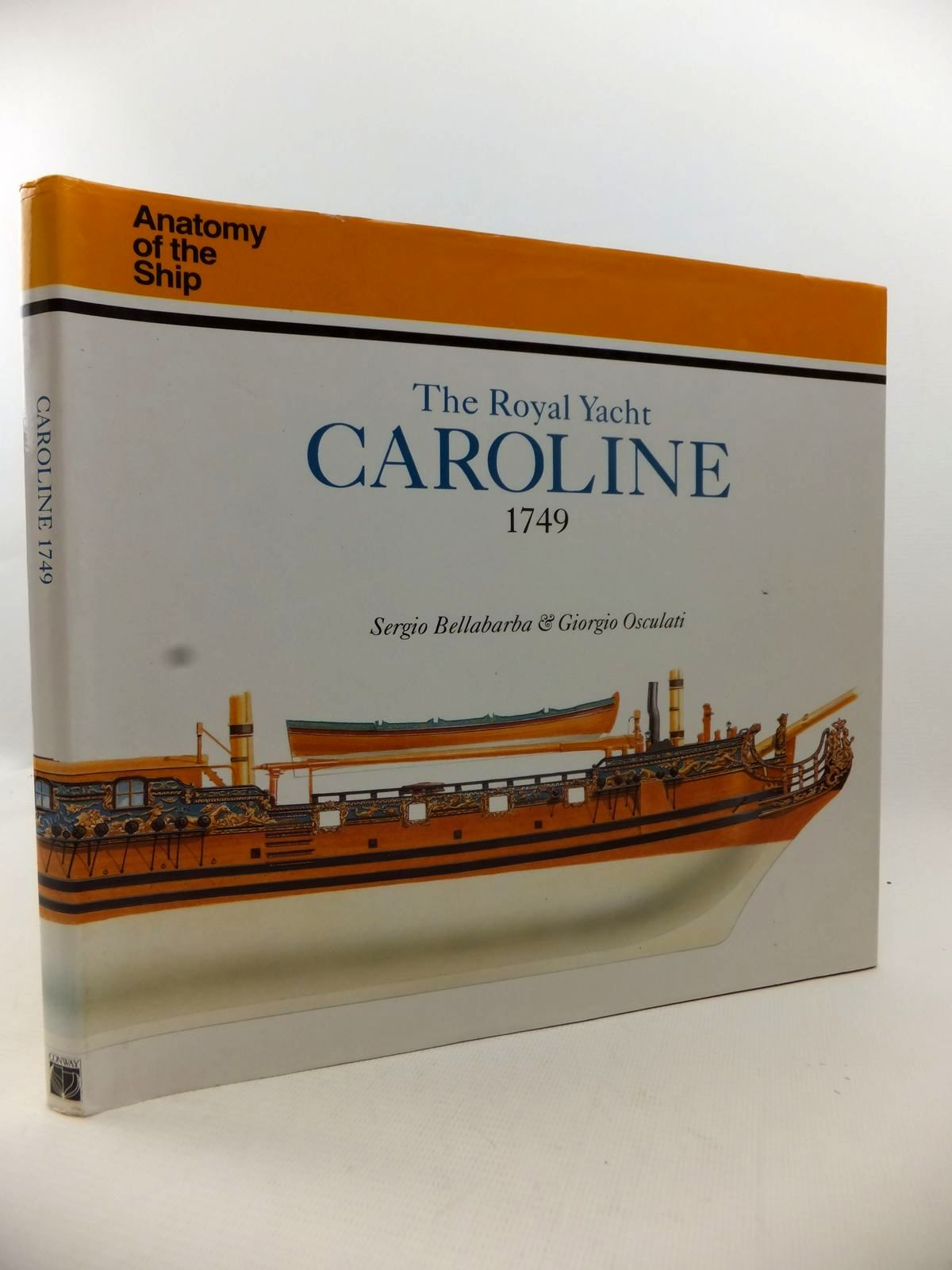 Photo of THE ROYAL YACHT CAROLINE 1749 written by Osculati, Giorgio<br />Bellabarba, Sergio published by Conway Maritime Press (STOCK CODE: 1813131)  for sale by Stella & Rose's Books
