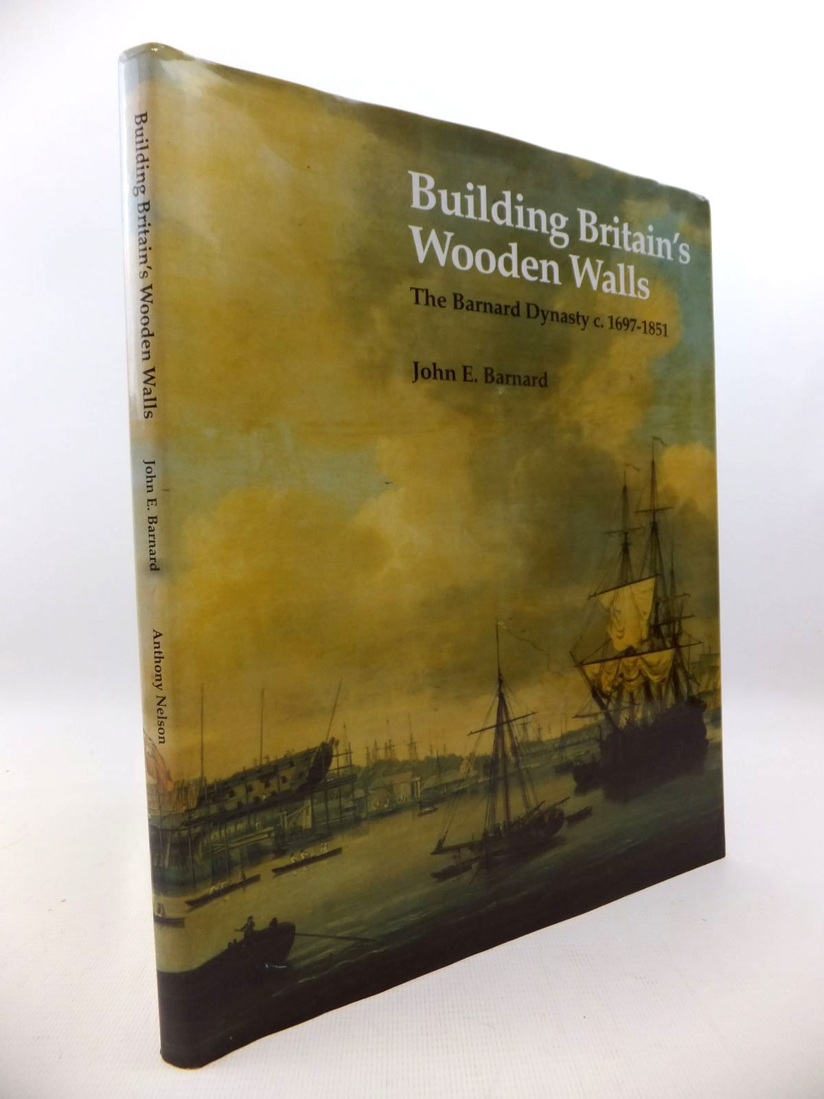 Photo of BUILDING BRITAIN'S WOODEN WALLS: THE BARNARD DYNASTY C. 1697-1851 written by Barnard, John E. published by Anthony Nelson Ltd. (STOCK CODE: 1813136)  for sale by Stella & Rose's Books
