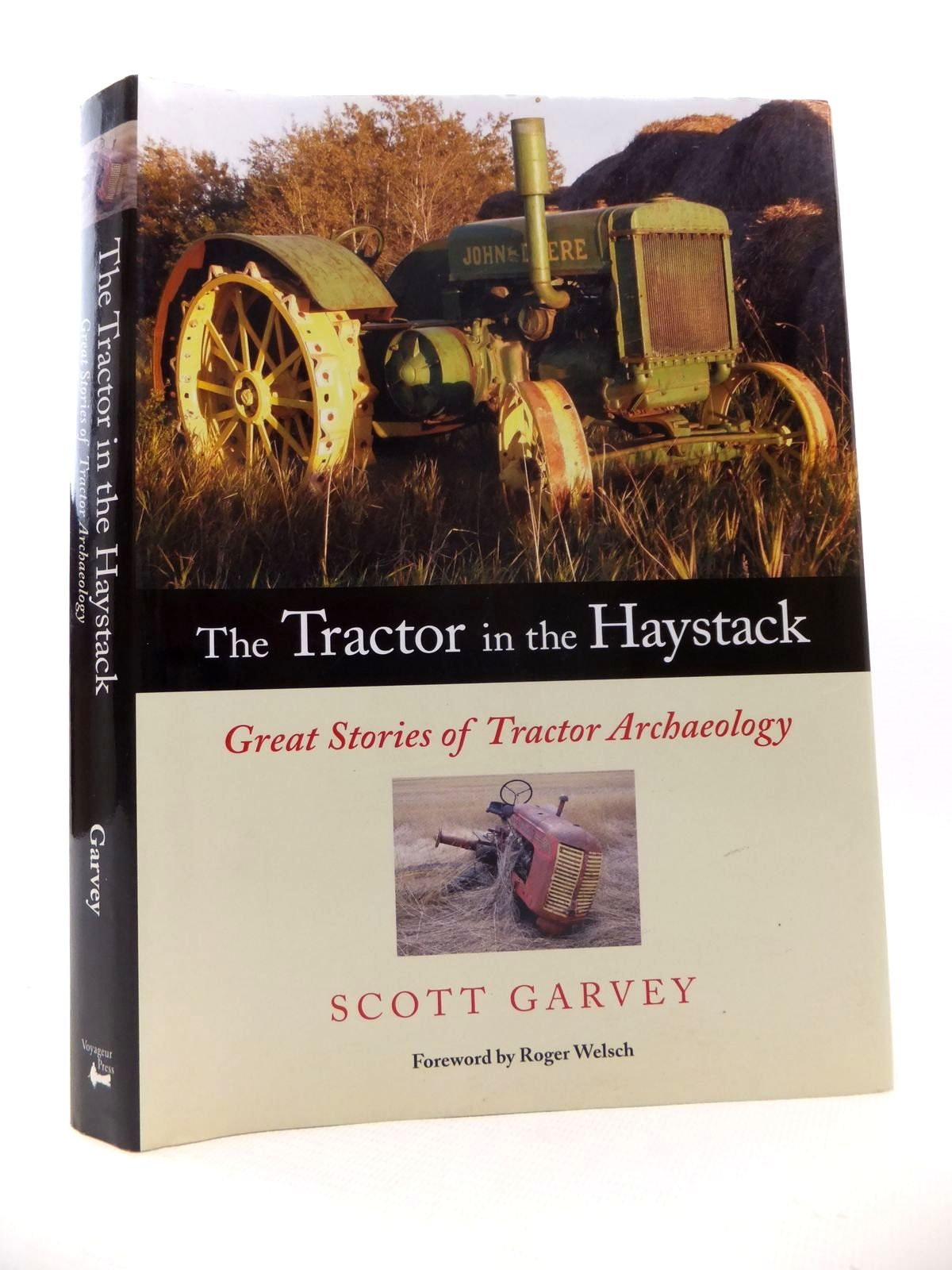 Photo of THE TRACTOR IN THE HAYSTACK: GREAT STORIES OF TRACTOR ARCHAEOLOGY written by Garvey, Scott published by Voyageur Press (STOCK CODE: 1813137)  for sale by Stella & Rose's Books