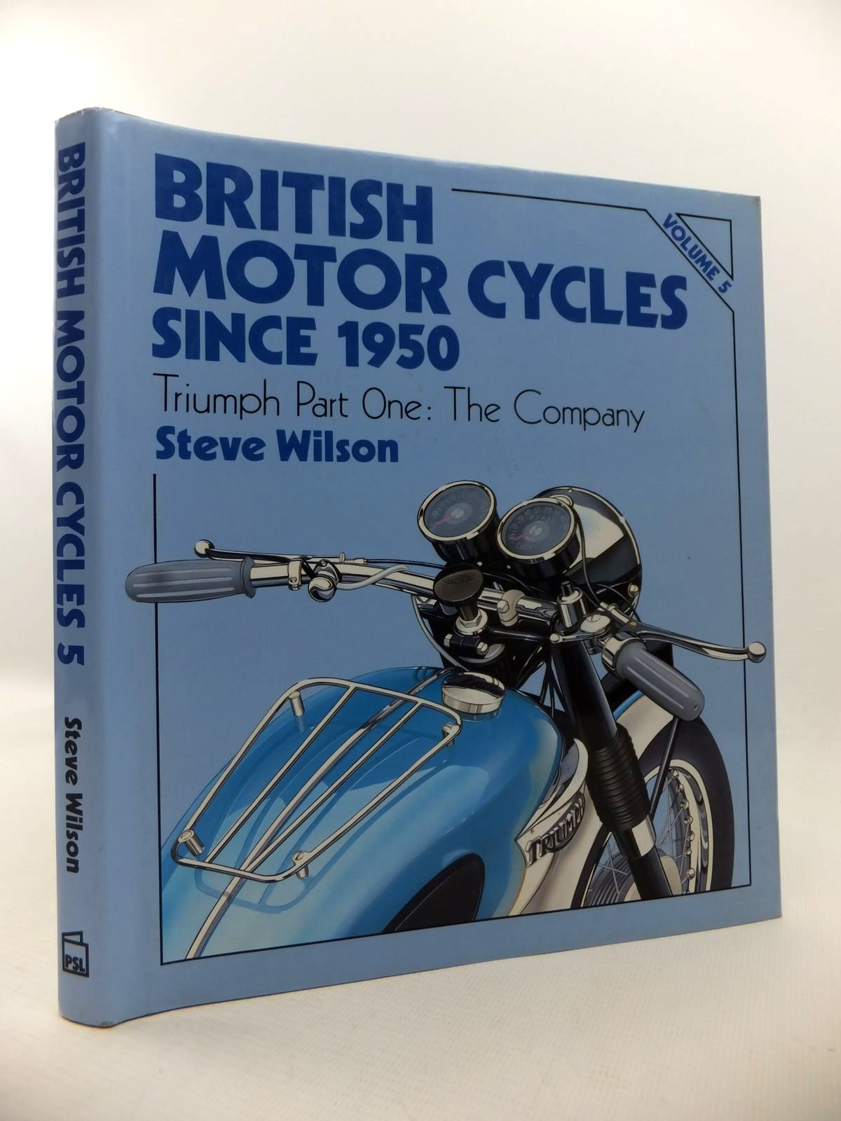 Photo of BRITISH MOTOR CYCLES SINCE 1950 VOLUME 5 written by Wilson, Steve published by Patrick Stephens Limited (STOCK CODE: 1813139)  for sale by Stella & Rose's Books