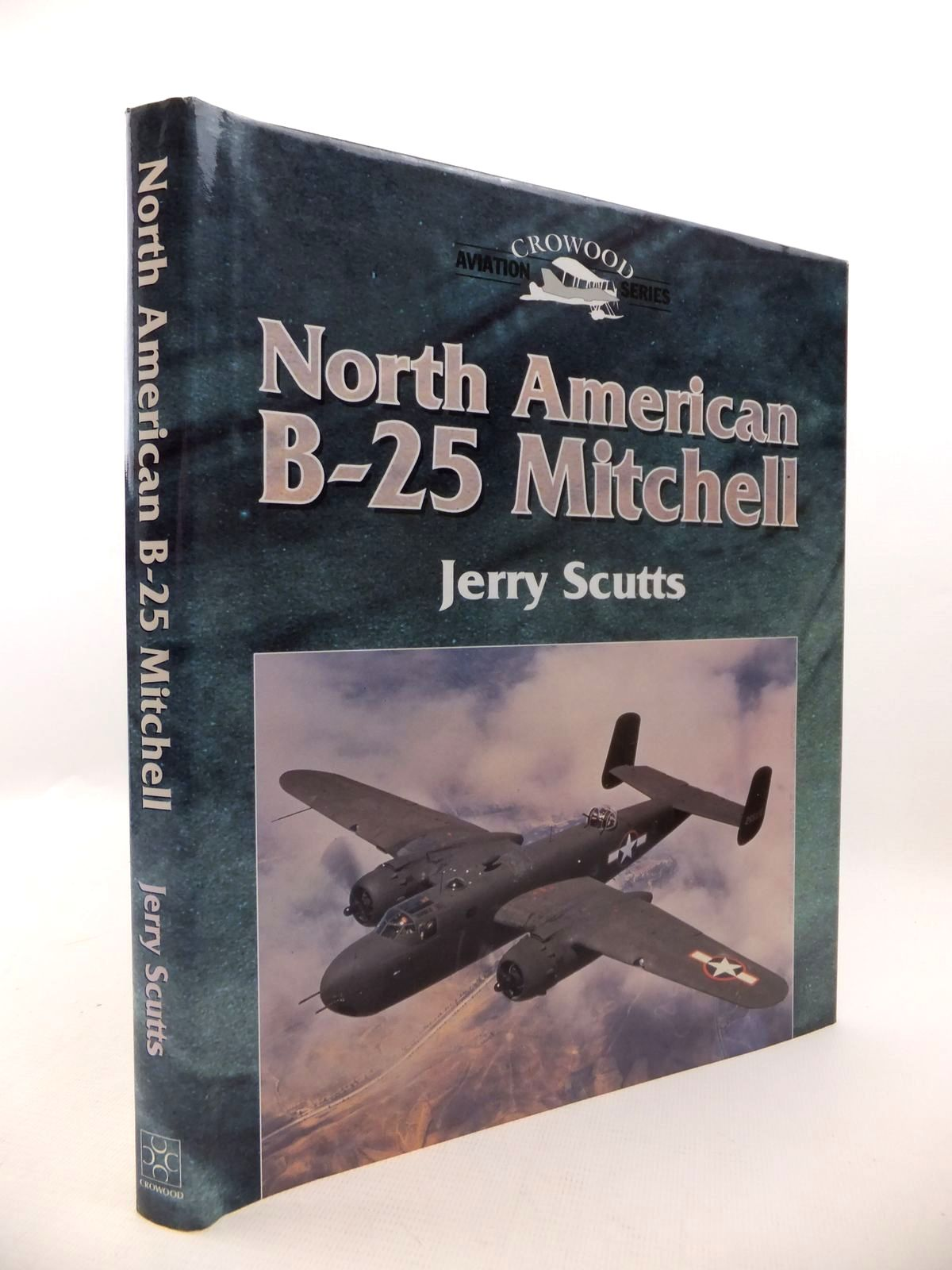 Photo of NORTH AMERICAN B-25 MITCHELL written by Scutts, Jerry published by The Crowood Press (STOCK CODE: 1813149)  for sale by Stella & Rose's Books