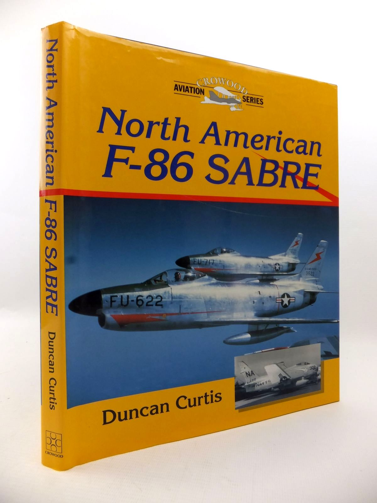 Photo of NORTH AMERICAN F-86 SABRE written by Curtis, Duncan published by The Crowood Press (STOCK CODE: 1813151)  for sale by Stella & Rose's Books
