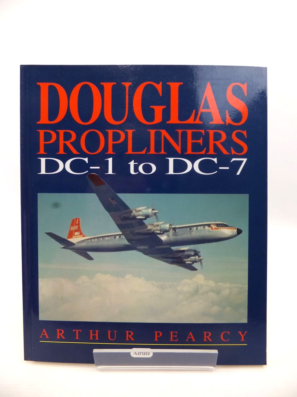 Photo of DOUGLAS PROPLINERS DC-1 TO DC-7 written by Pearcy, Arthur published by Airlife (STOCK CODE: 1813164)  for sale by Stella & Rose's Books