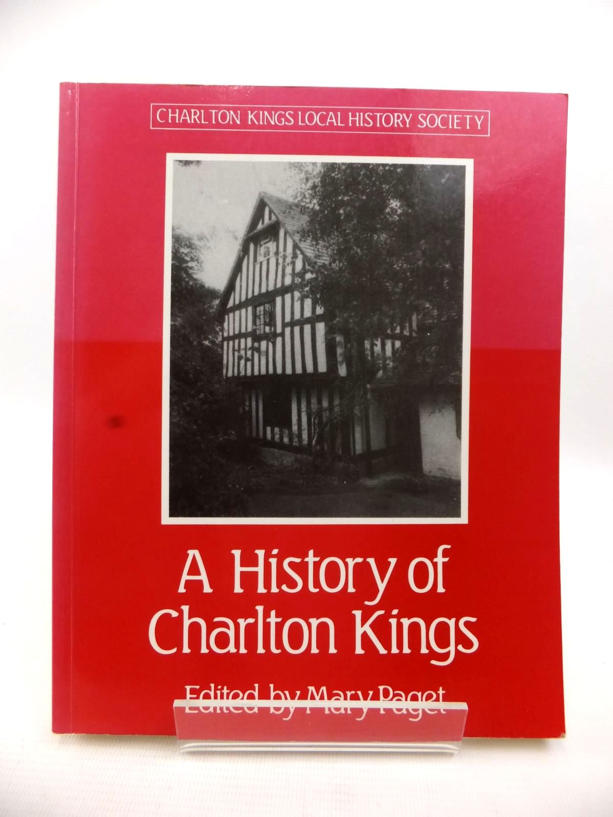 Photo of A HISTORY OF CHARLTON KINGS written by Paget, Mary published by Charlton Kings Local History Society (STOCK CODE: 1813195)  for sale by Stella & Rose's Books