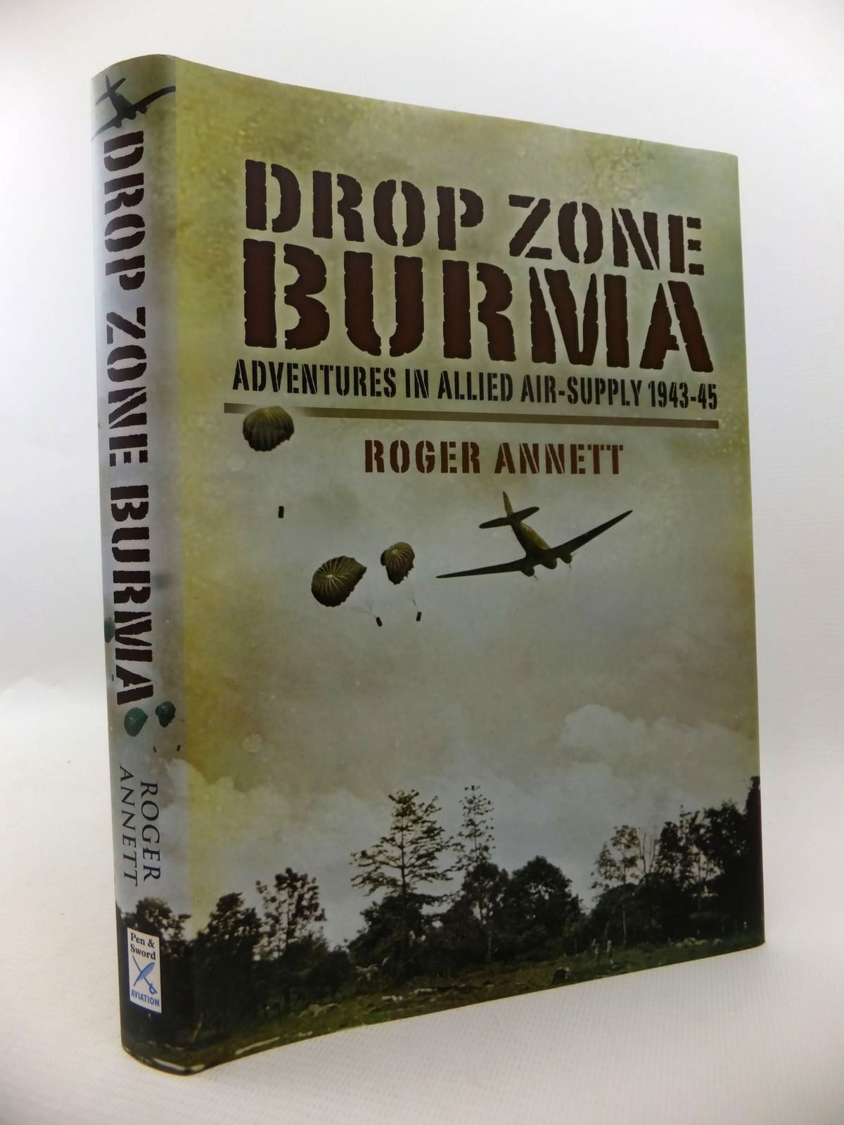 Photo of DROP ZONE BURMA written by Annett, Roger published by Pen & Sword Aviation (STOCK CODE: 1813199)  for sale by Stella & Rose's Books