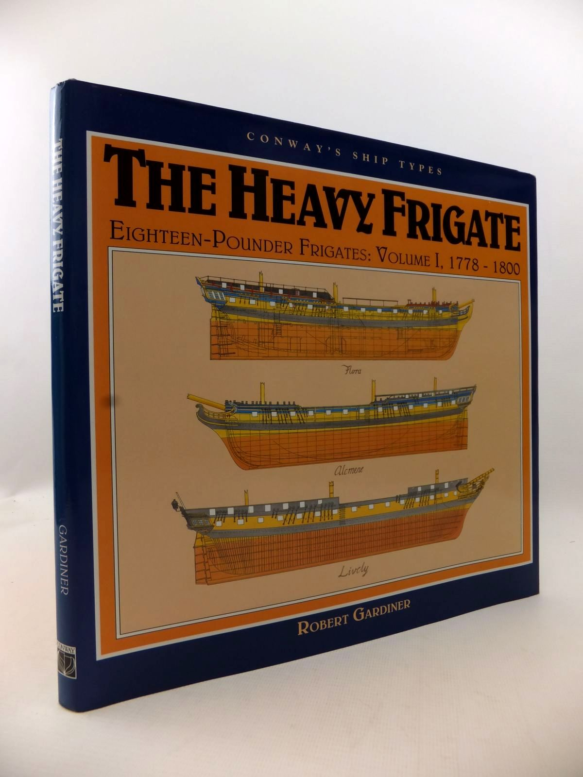 Photo of THE HEAVY FRIGATE EIGHTEEN-POUNDER FRIGATES: VOLUME I, 1778-1800 written by Gardiner, Robert published by Conway Maritime Press (STOCK CODE: 1813205)  for sale by Stella & Rose's Books