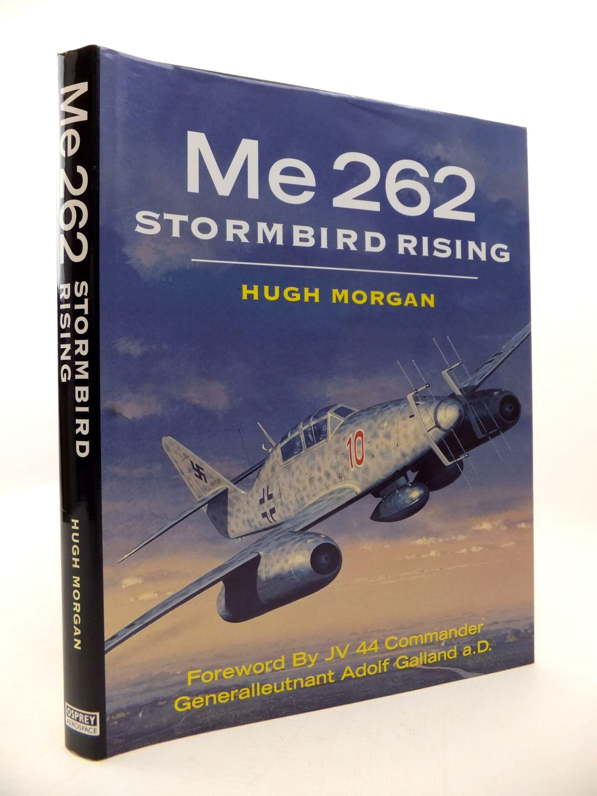 Photo of ME 262 STORMBIRD RISING written by Morgan, Hugh published by Osprey Aerospace (STOCK CODE: 1813258)  for sale by Stella & Rose's Books