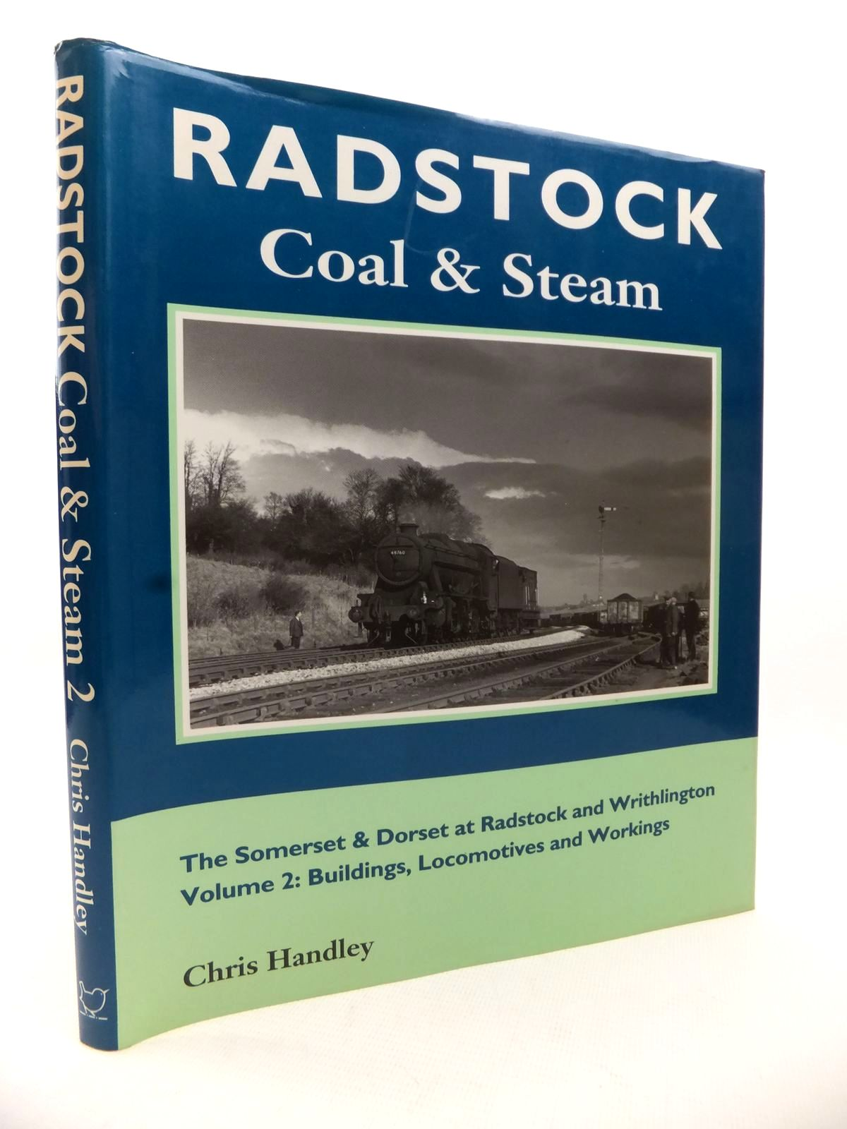 Photo of RADSTOCK COAL & STEAM. THE SOMERSET & DORSET AT RADSTOCK AND WRITHLINGTON VOLUME 2: BUILDINGS, LOCOMOTIVES AND WORKINGS