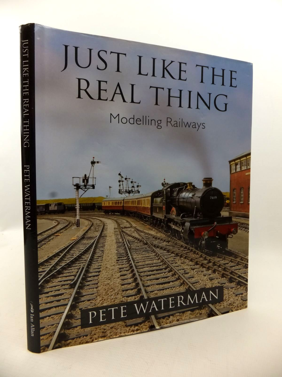 Photo of JUST LIKE THE REAL THING: MODELLING RAILWAYS written by Waterman, Pete published by Ian Allan (STOCK CODE: 1813280)  for sale by Stella & Rose's Books
